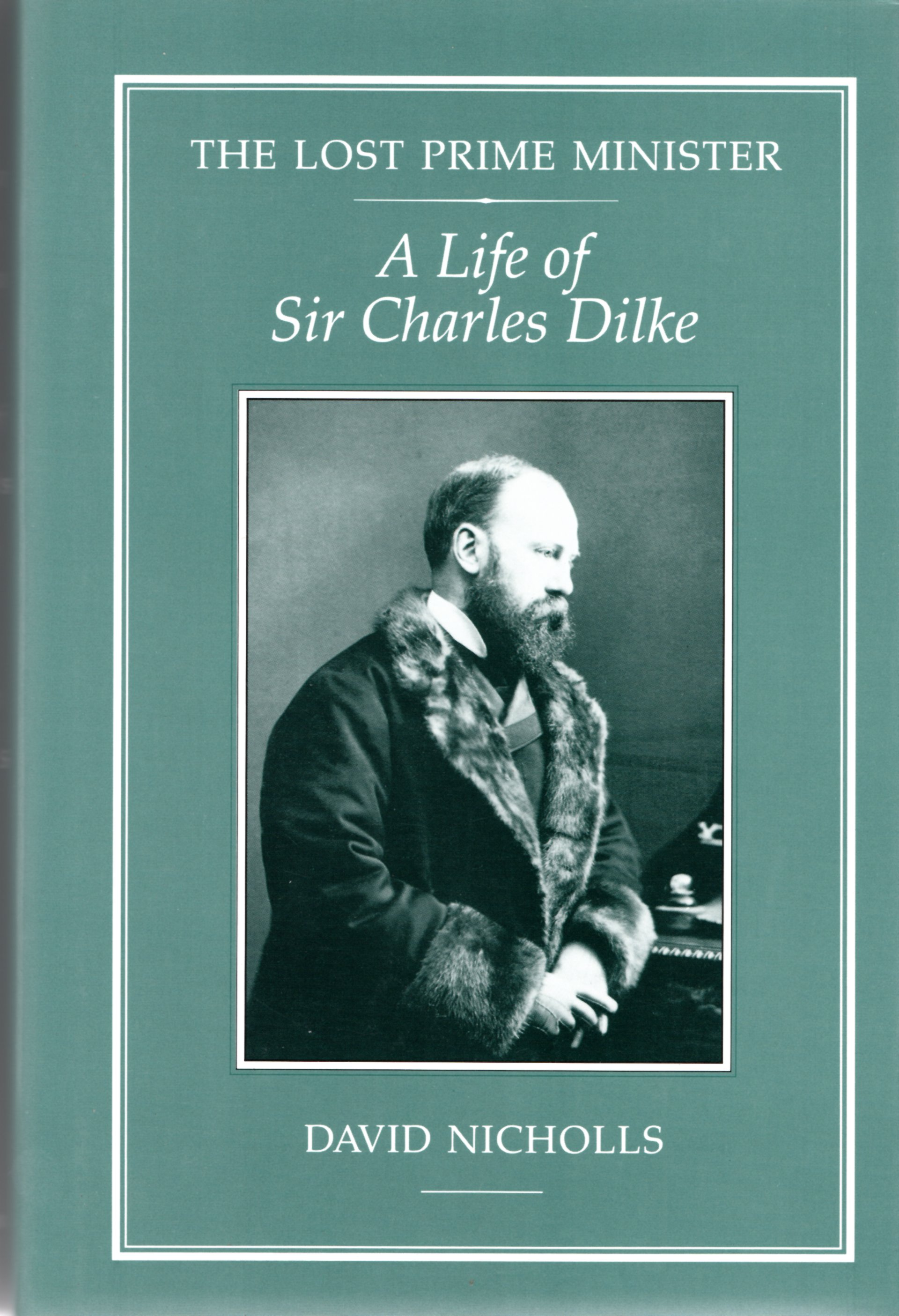 Image for The Lost Prime Minister: Life of Sir Charles Dilke