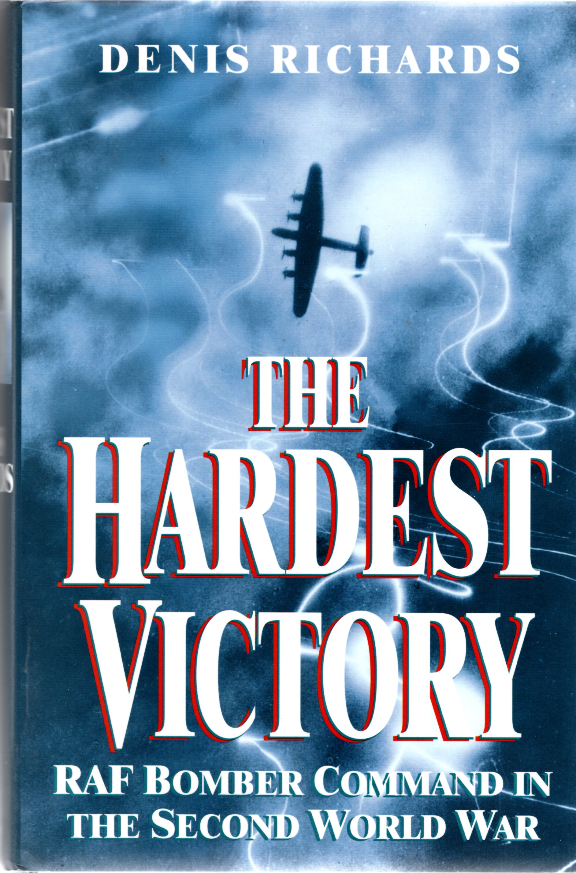Image for The Hardest Victory: RAF Bomber Command in the Second World War