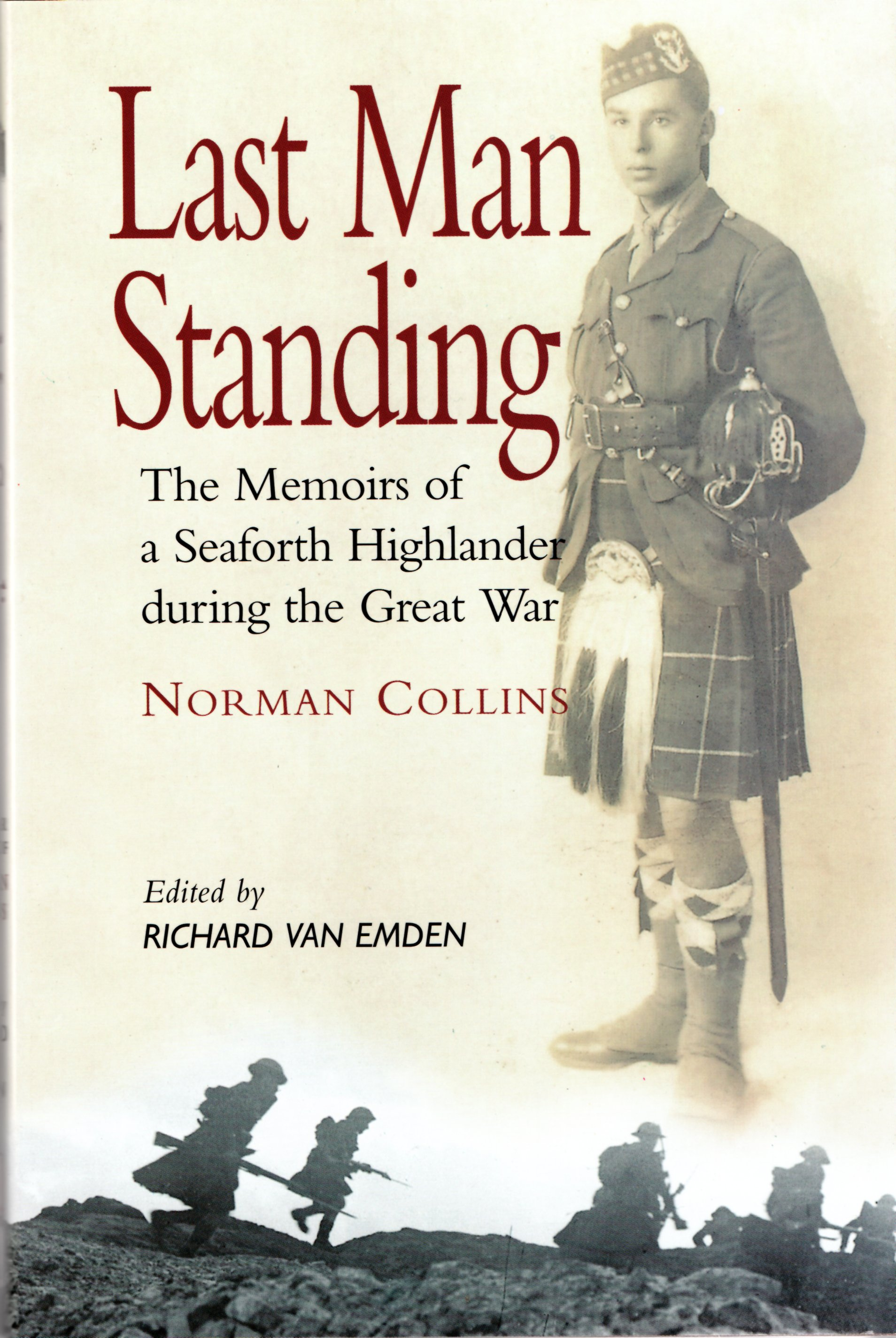 Image for Last Man Standing: the Memoirs of a Seaforth Highlander During the Great War - Norman Collins: Veteran of the Great War