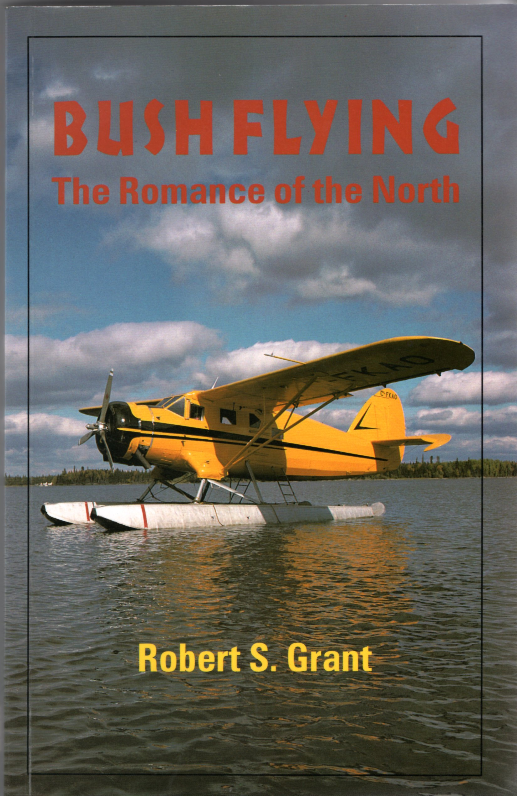 Image for Bush Flying: The Romance of the North