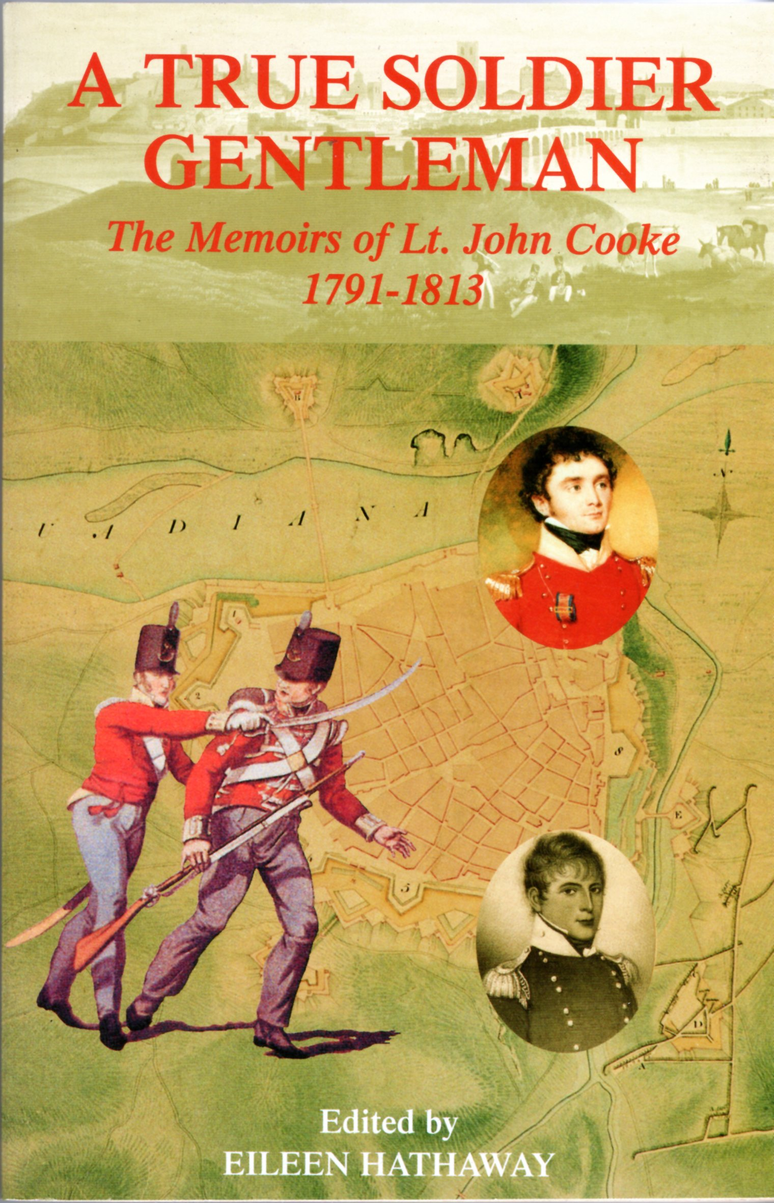 Image for A True Soldier Gentleman: The Memoirs of Lt. John Cooke 1791-1813