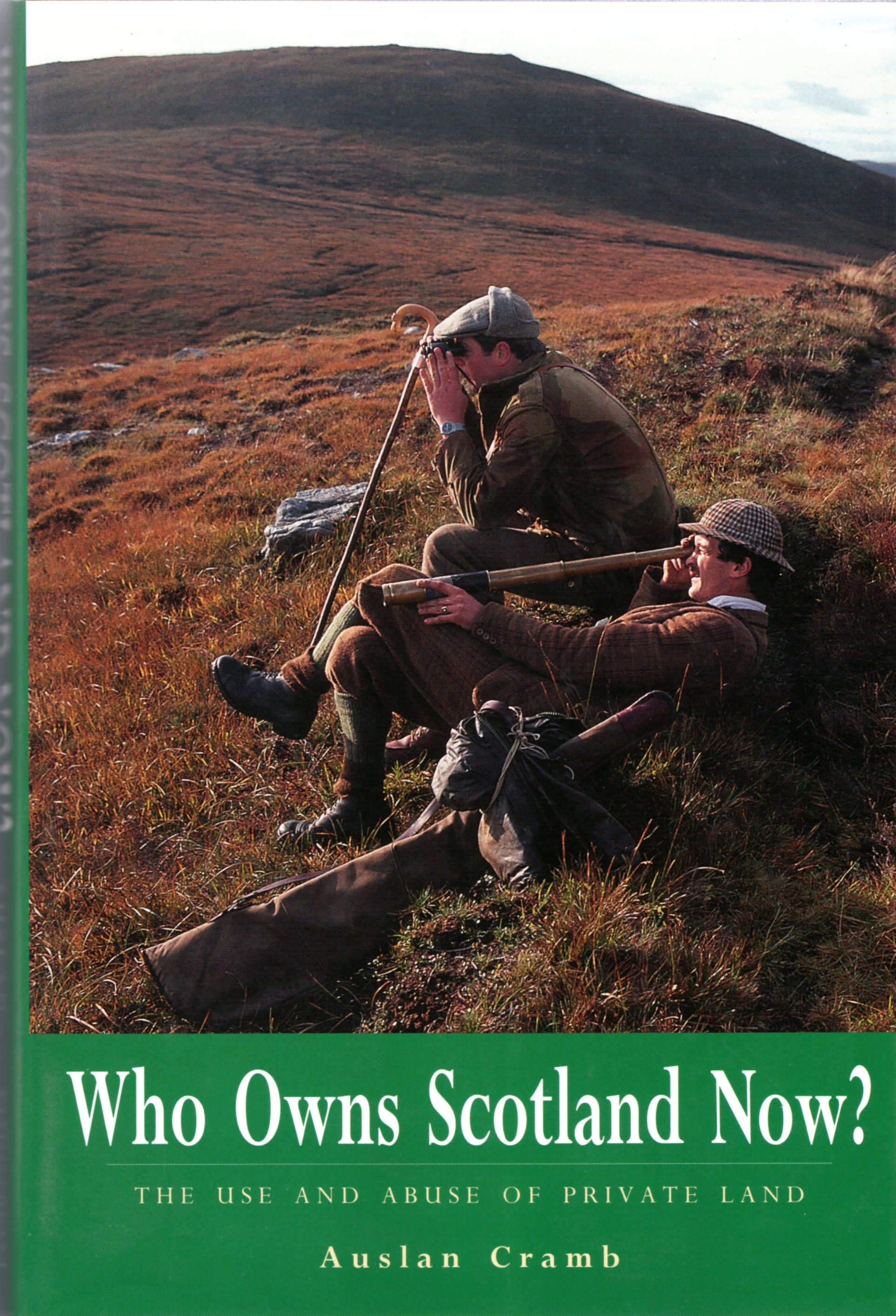 Image for Who Owns Scotland Now?  The Use and Abuse of Private Land.