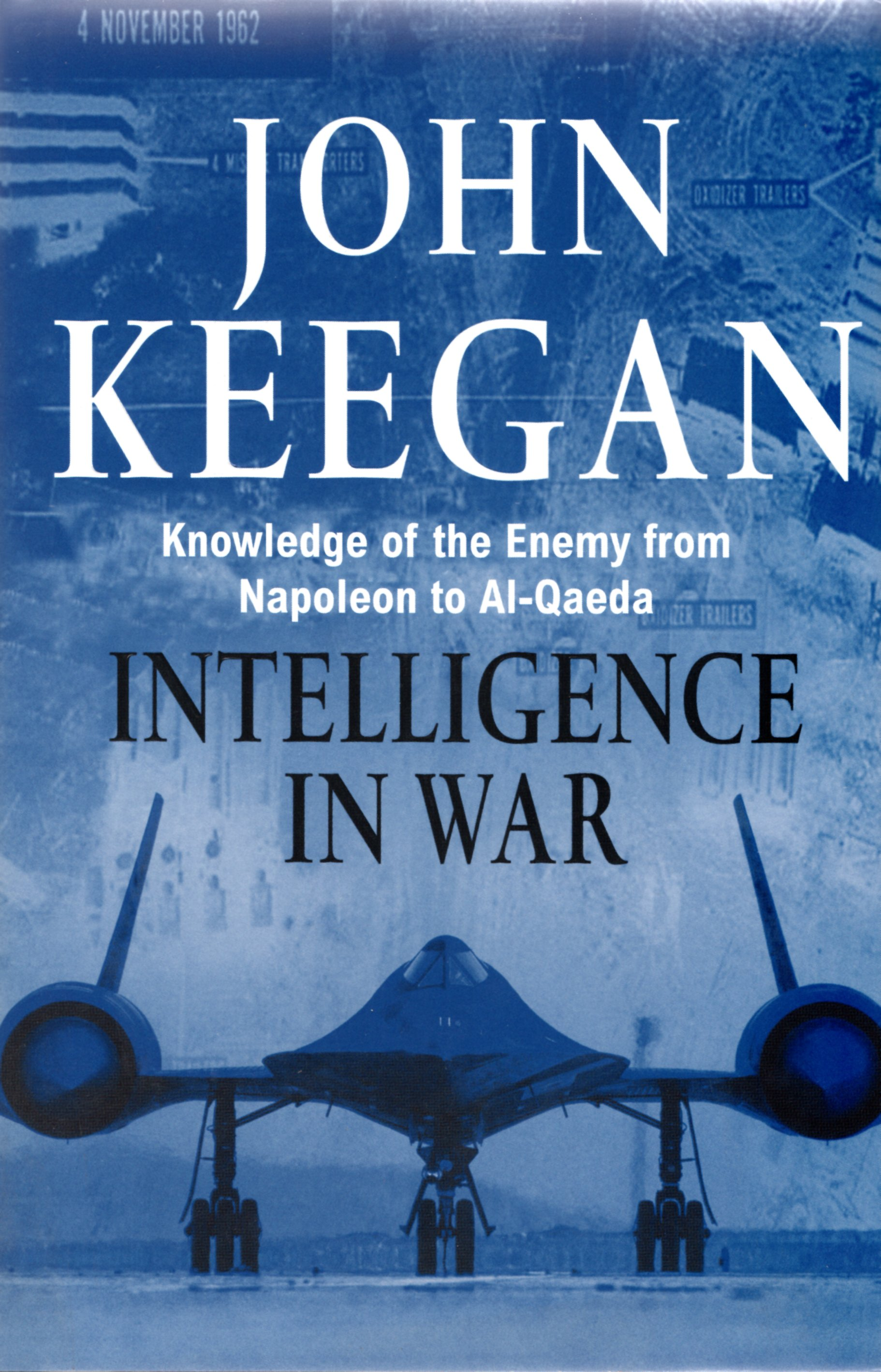 Image for Intelligence in War. Knowledge of the Enemy from Napoleon to Al-Qaeda