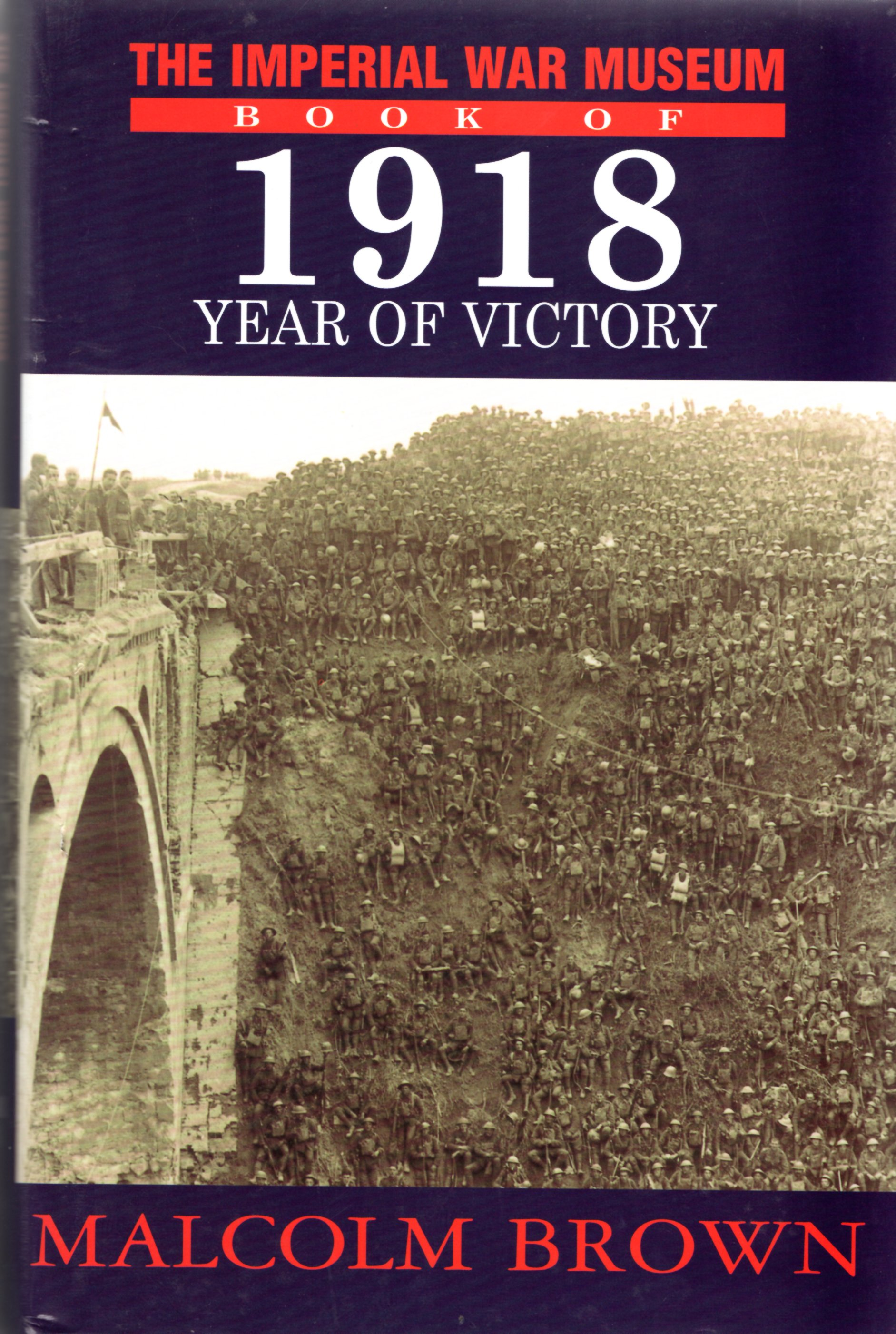 Image for The Imperial War Museum Book of 1918: Year of Victory