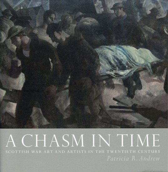 Image for A Chasm in Time: Scottish War Art and Artists in the Twentieth Century