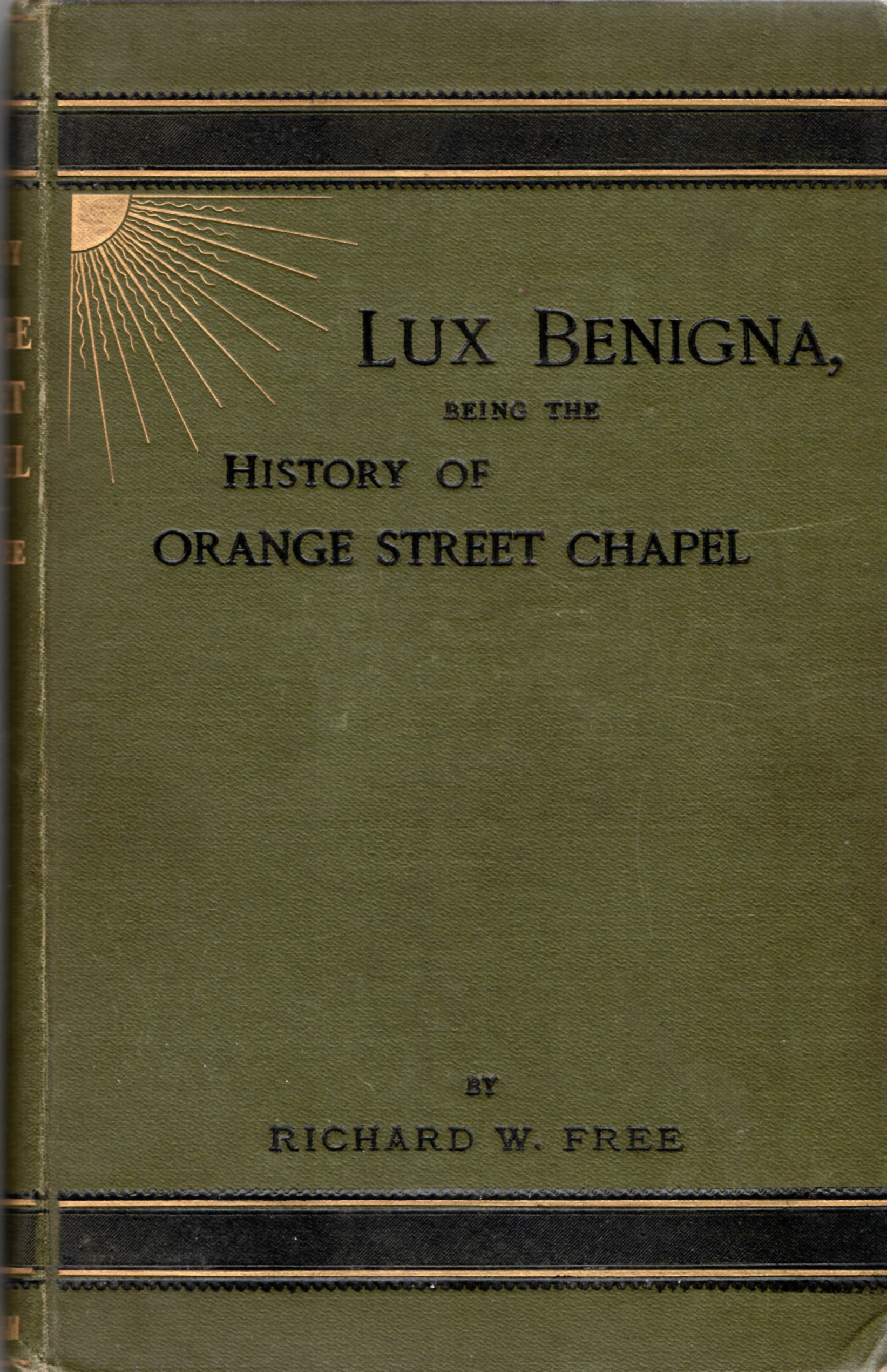 Image for Lux Benigna, Being the History of Orange Street Chapel.