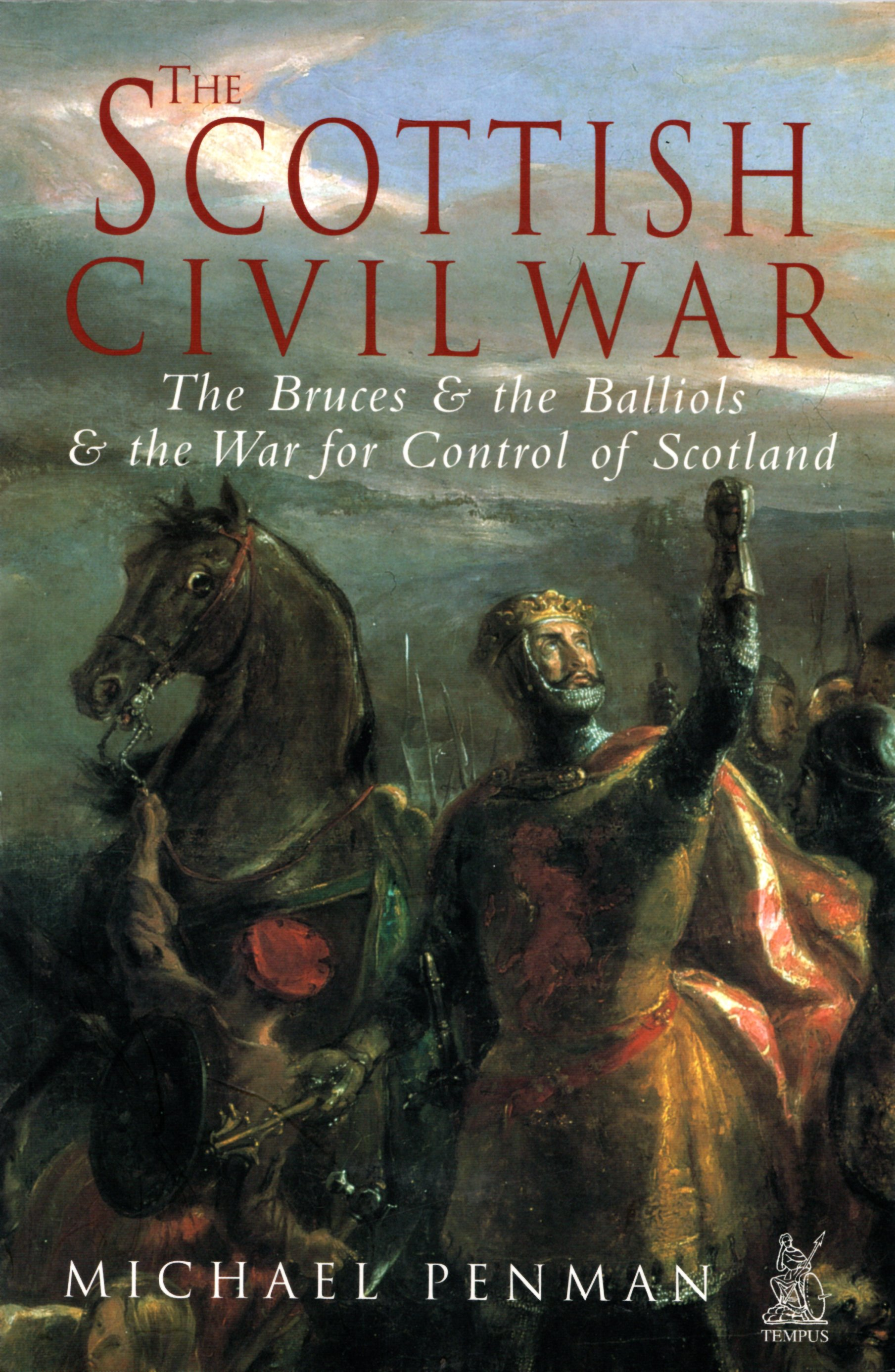Image for The Scottish Civil War: The Bruces & the Balliols & the War for Control of Scotland