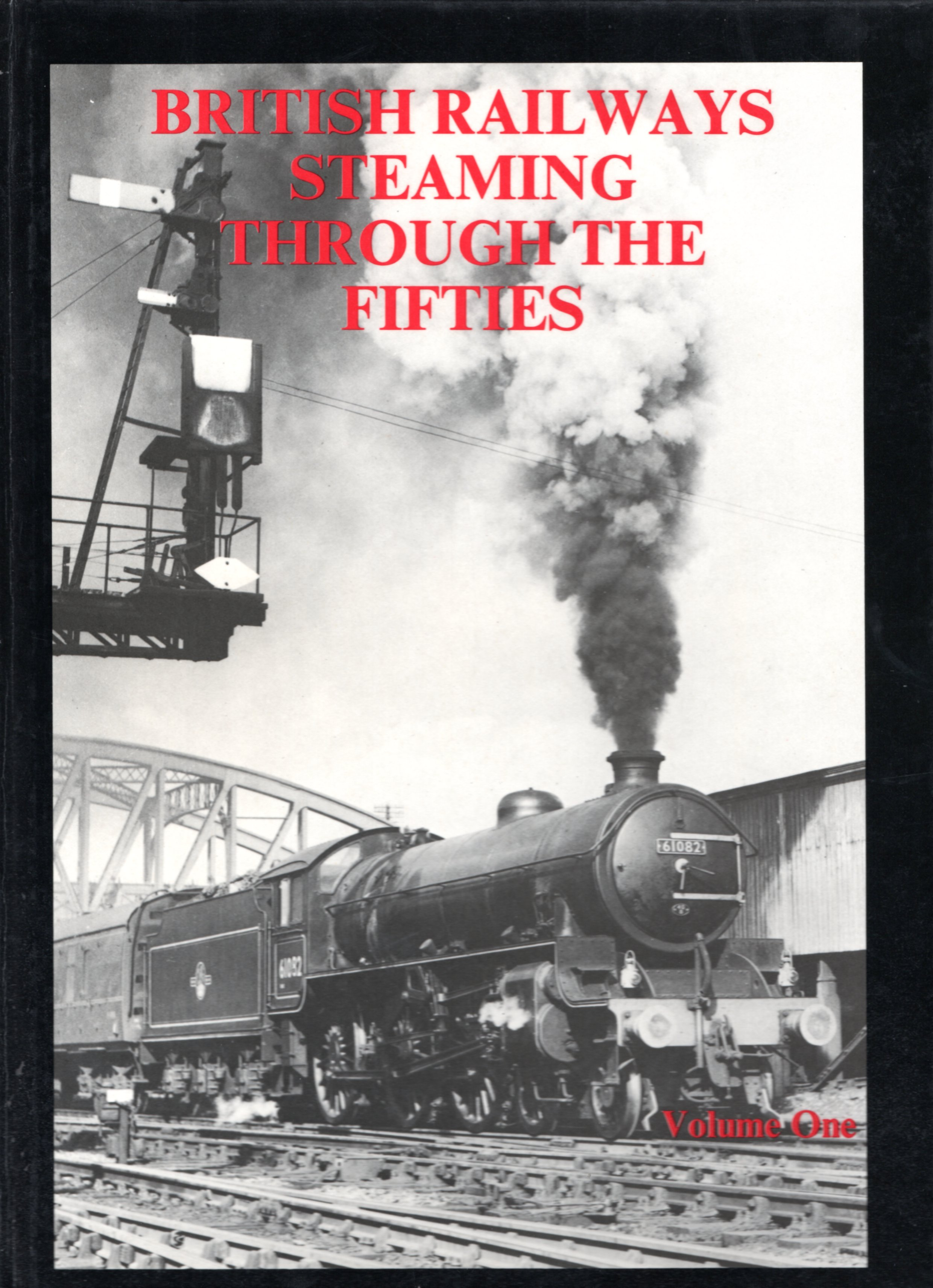 Image for British Railways Steaming Through the Fifties: Volume 1