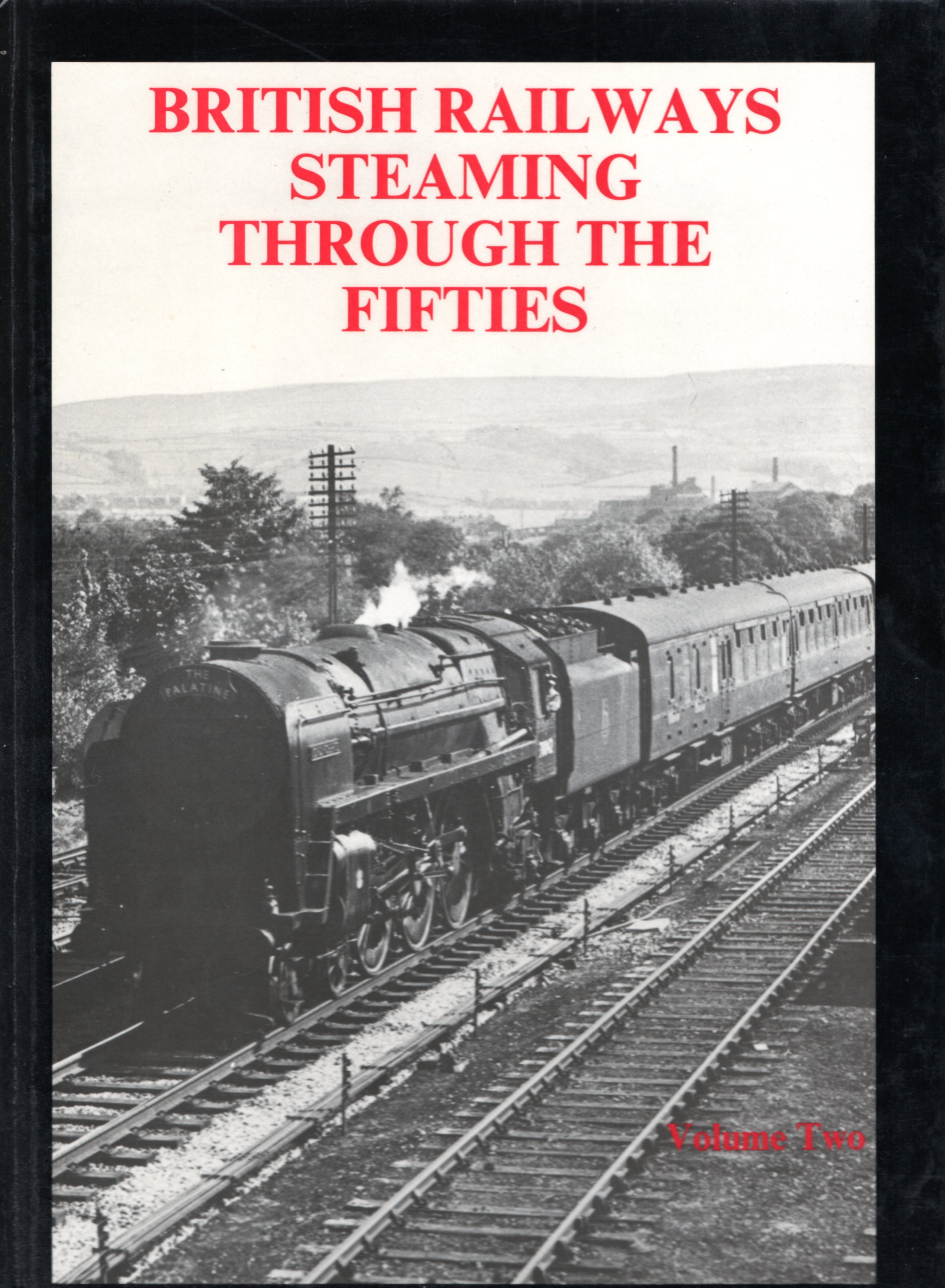 Image for British Railways Steaming Through the Fifties: Volume 2