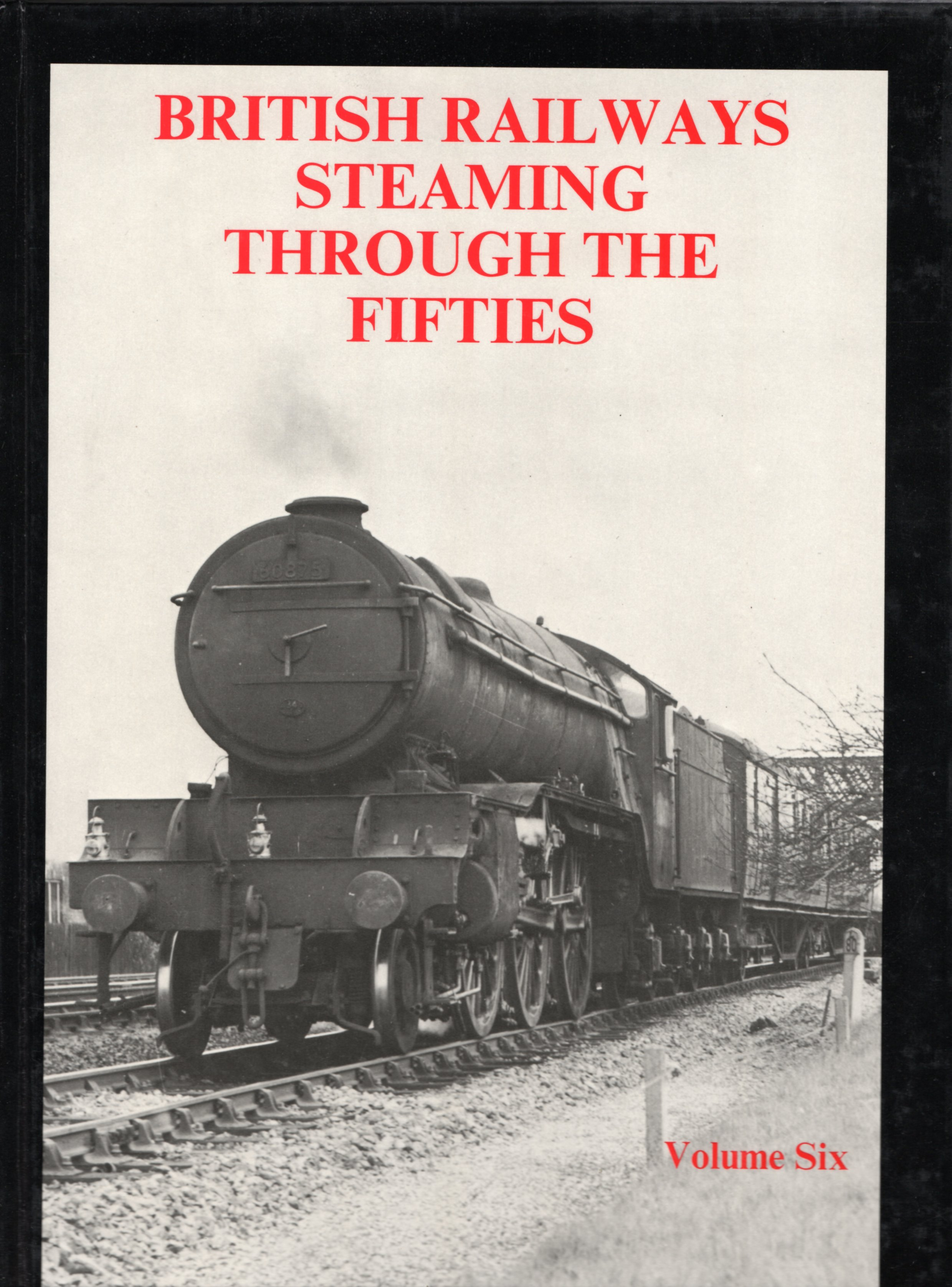 Image for British Railways Steaming Through the Fifties: Volume 6