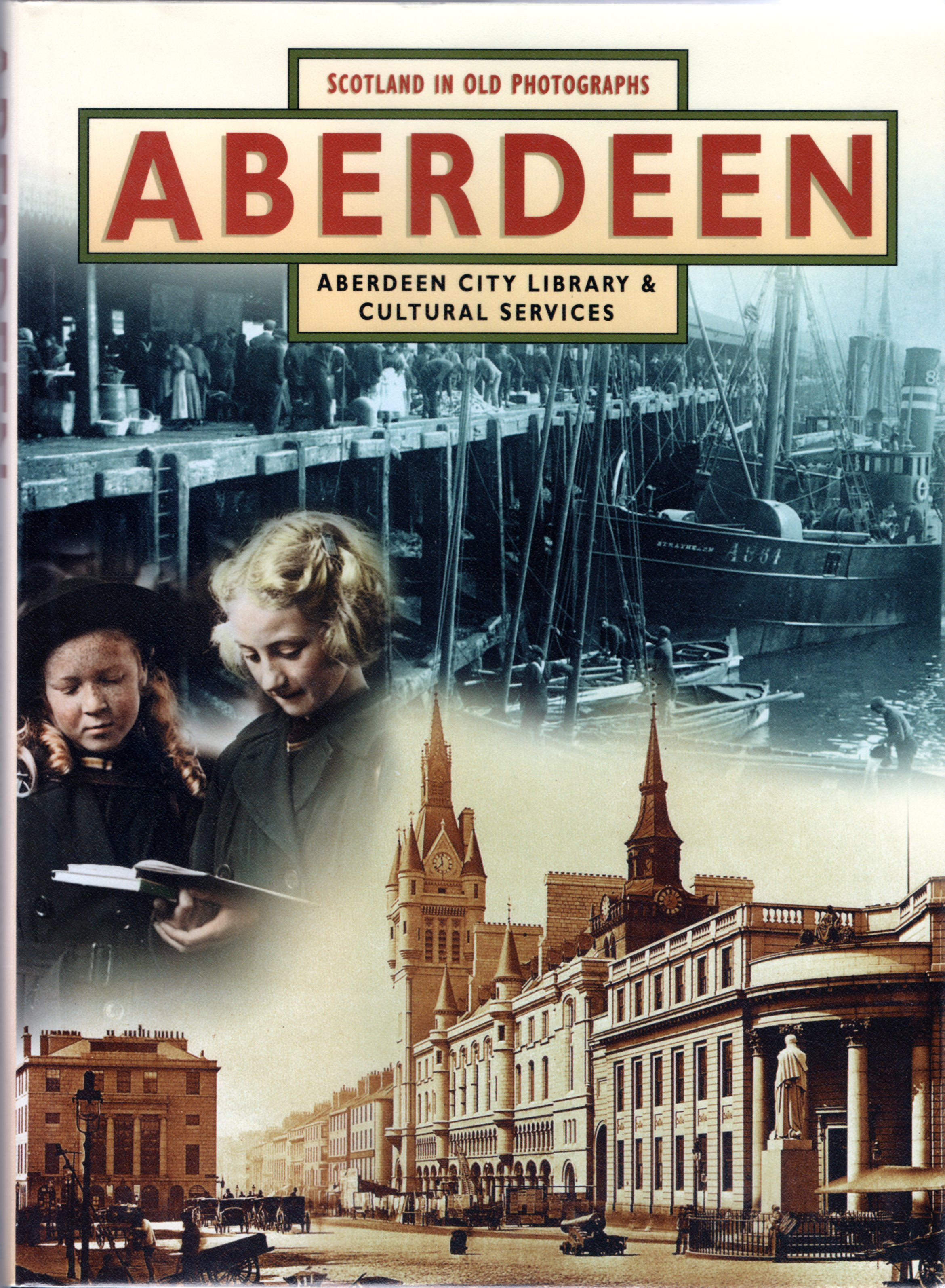 Image for Aberdeen: Aberdeen City Library & Cultural Services (Scotland in Old Photographs)