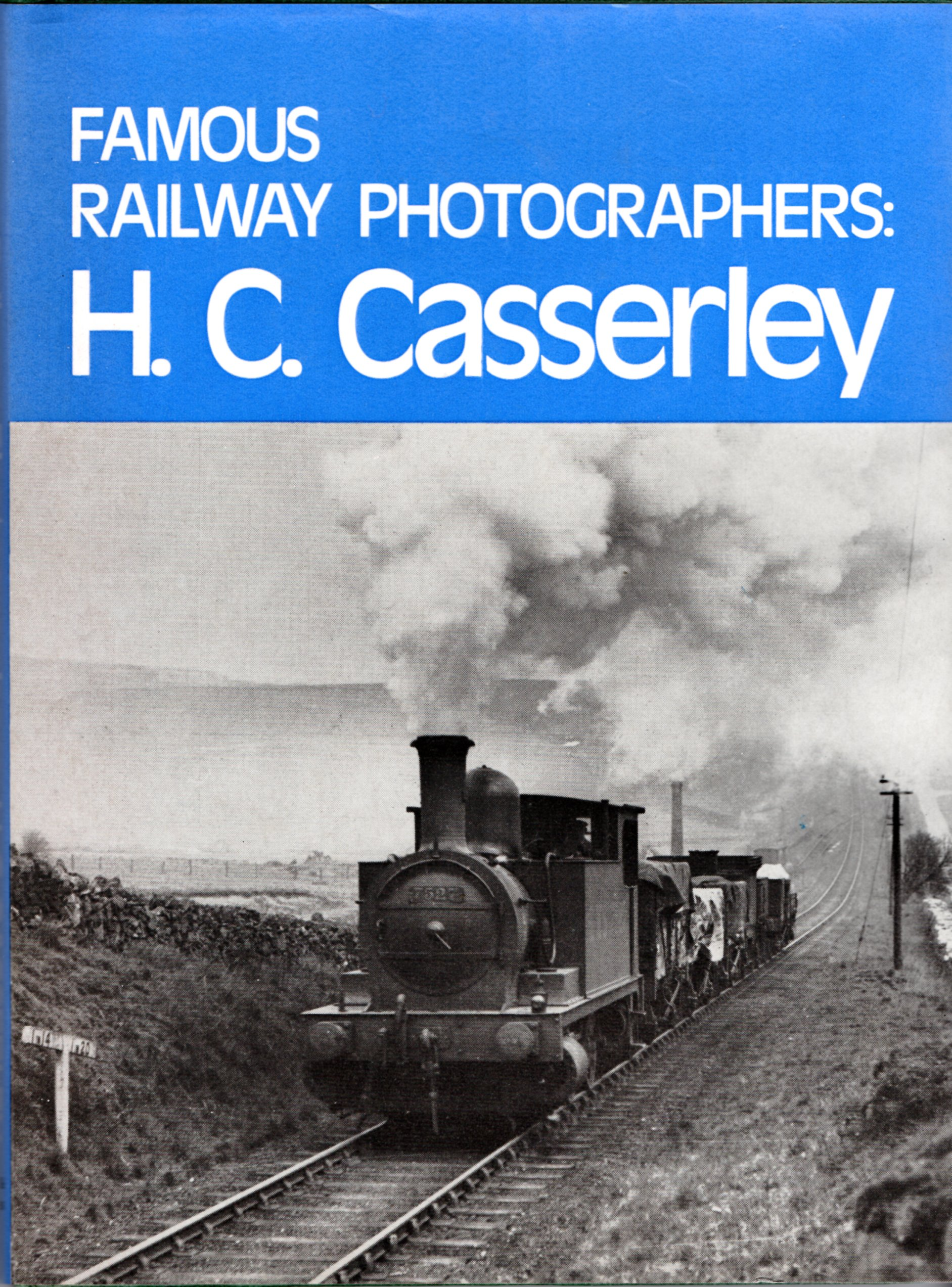 Image for Famous Railway Photographers: H.C.Casserley (Famous railway photographers)
