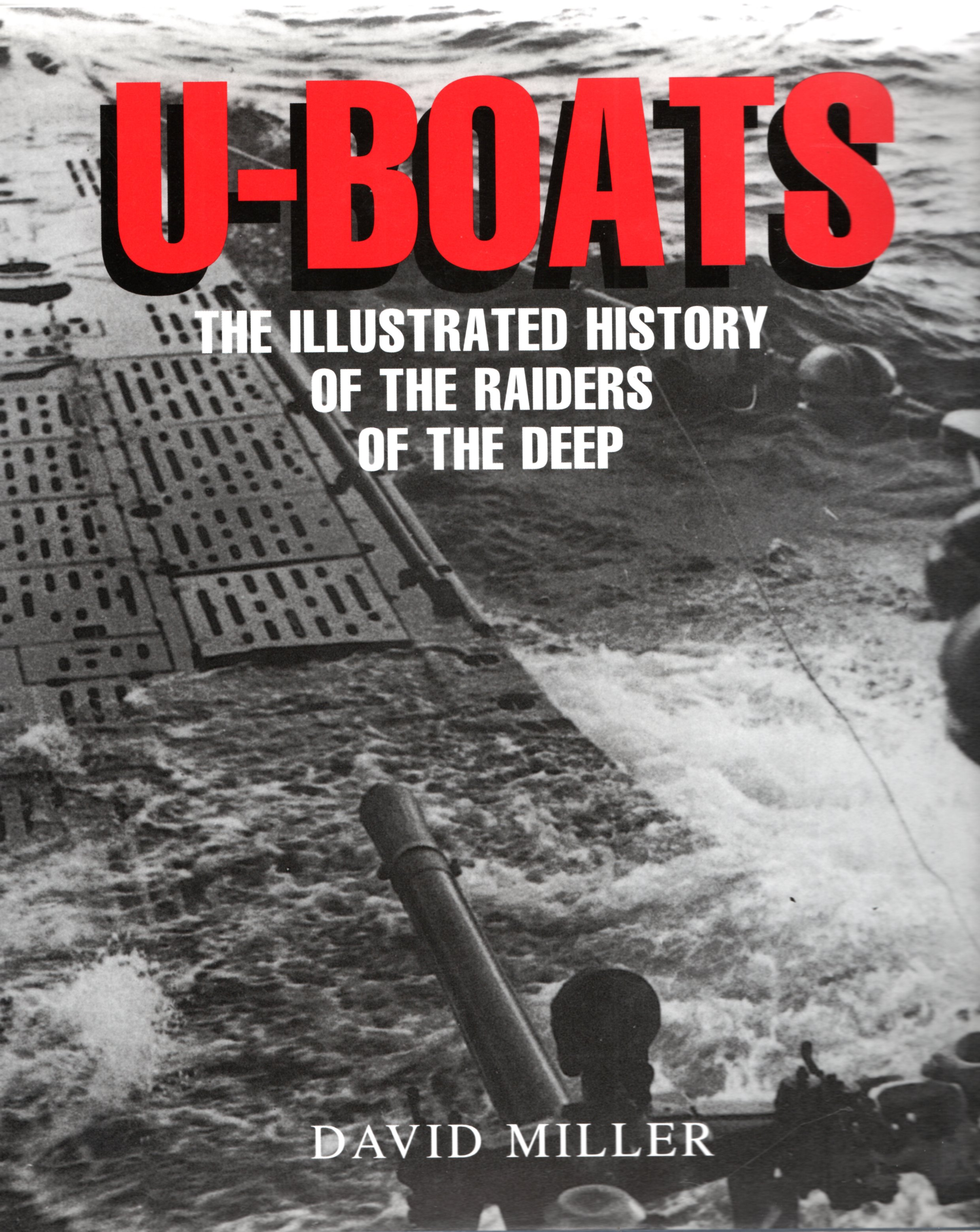 Image for U-BOATS The Illustrated Histroy of the Raiders of the Deep.