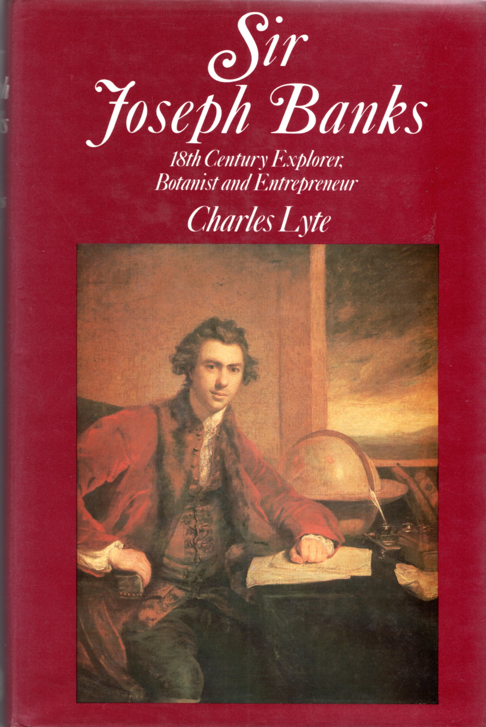 Image for Sir Joseph Banks. 18th Century Explorer, Botanist & Entrepreneur