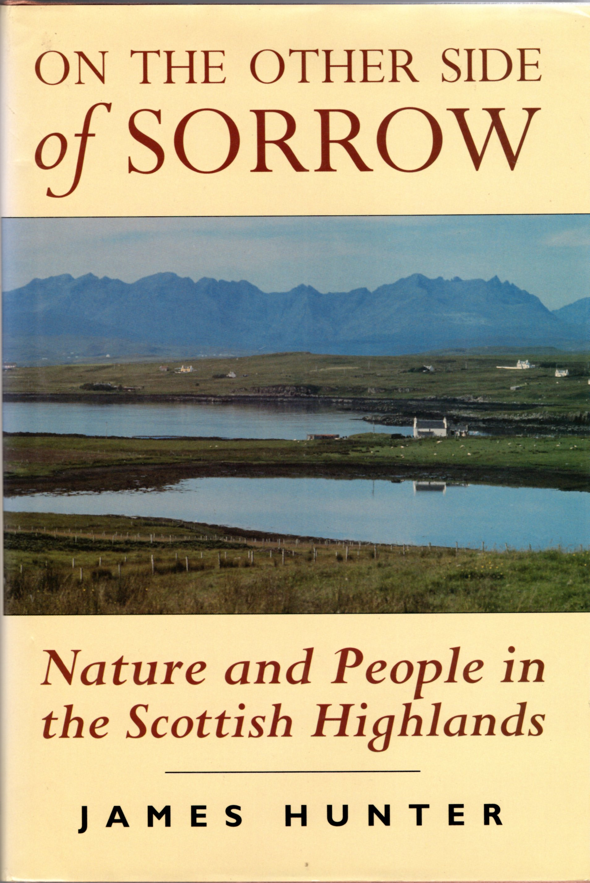 Image for On the Other Side of Sorrow: Nature And People In The Scottish Highlands
