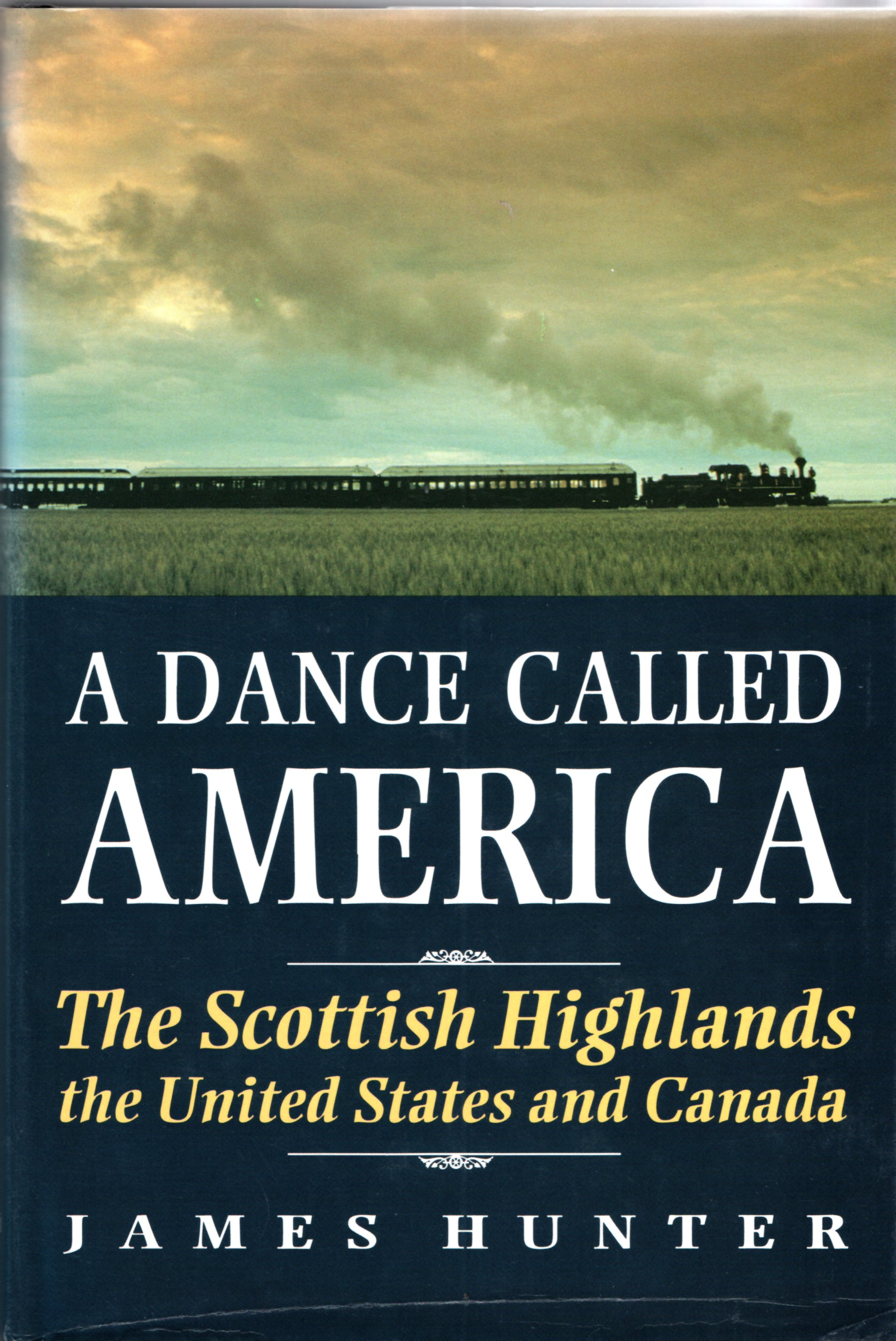 Image for A Dance Called America: The Scottish Highlands, the United States and Canada