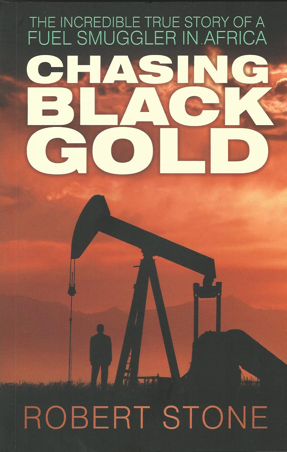 Image for Chasing Black Gold: The Incredible True Story of a Fuel Smuggler in Africa