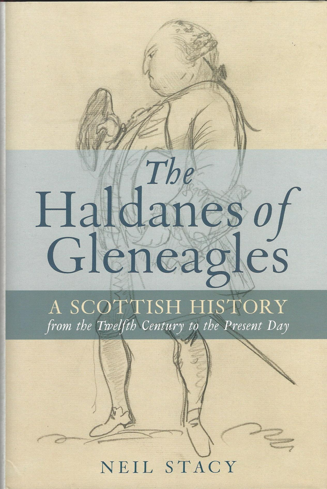 Image for The Haldanes of Gleneagles: A Scottish History from the Twelfth Century to the Present Day