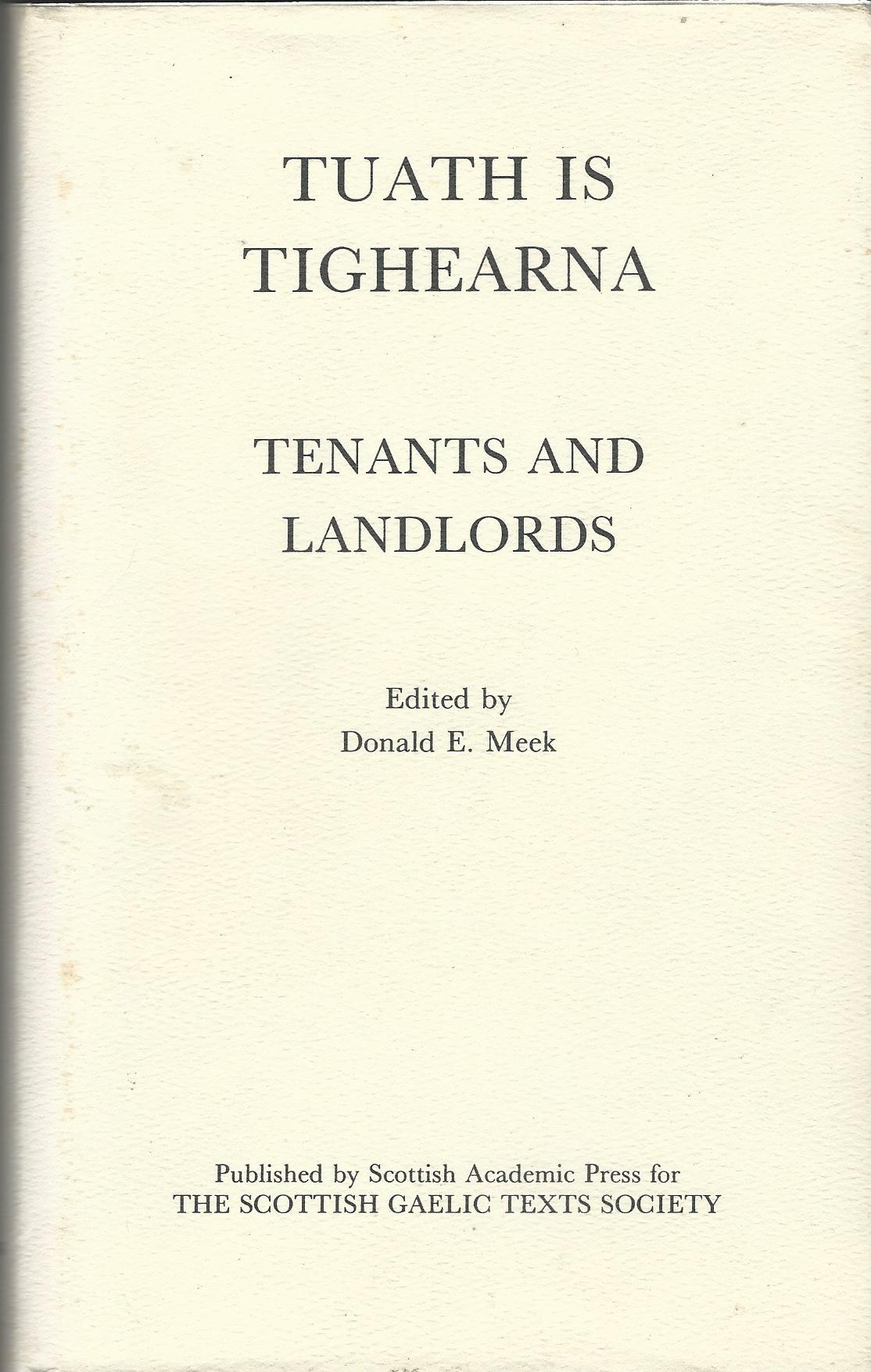 Image for Tuath is Tighearna: Tenants and Landlords : an Anthology of Gaelic poetry of social and political protest from the Clearances to the land agitation, 1800-1890 (Scottish Gaelic texts)