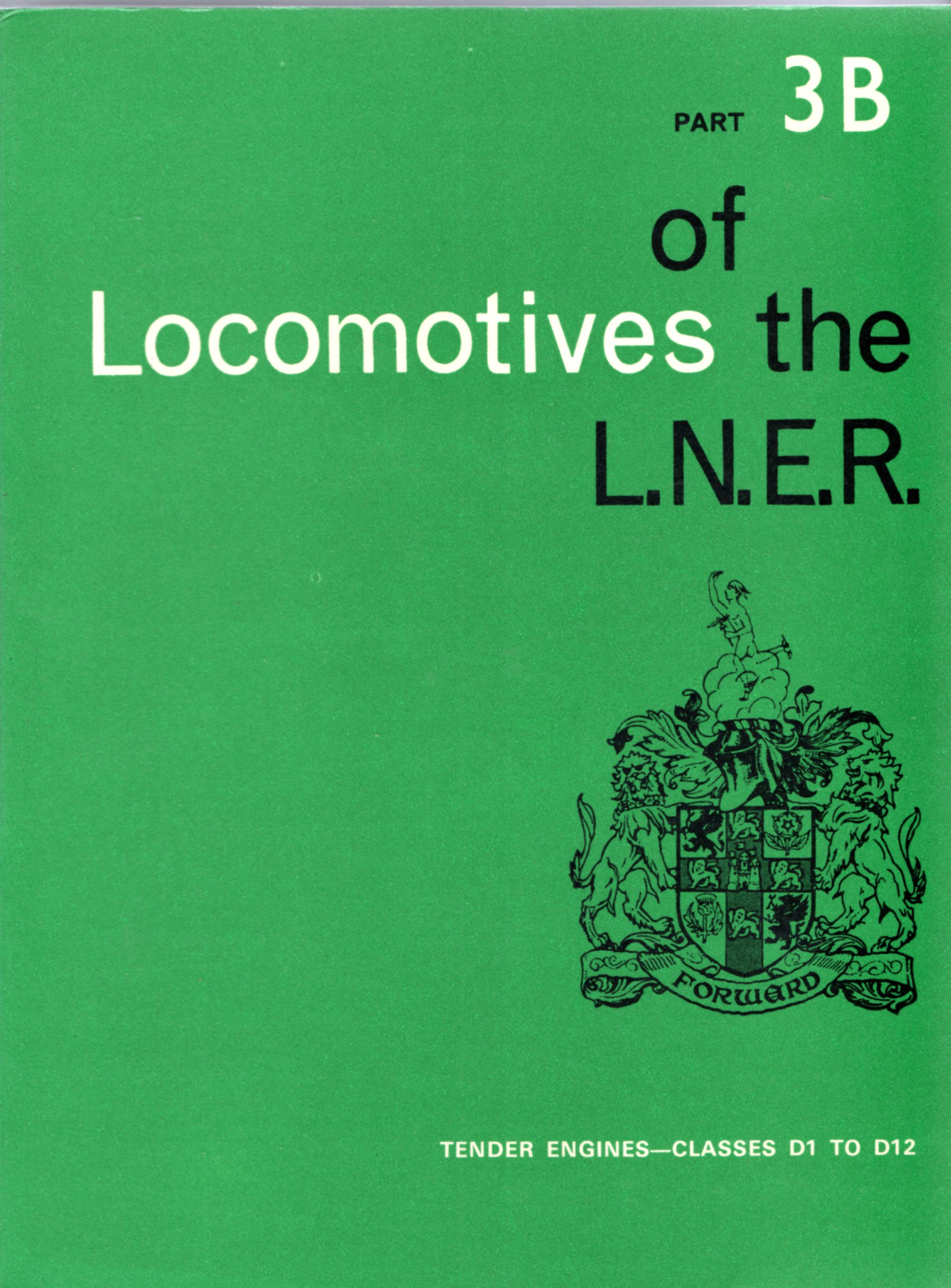 Image for Locomotives of the L.N.E.R. Part 3B: Tender engines - Classes D1 to D12