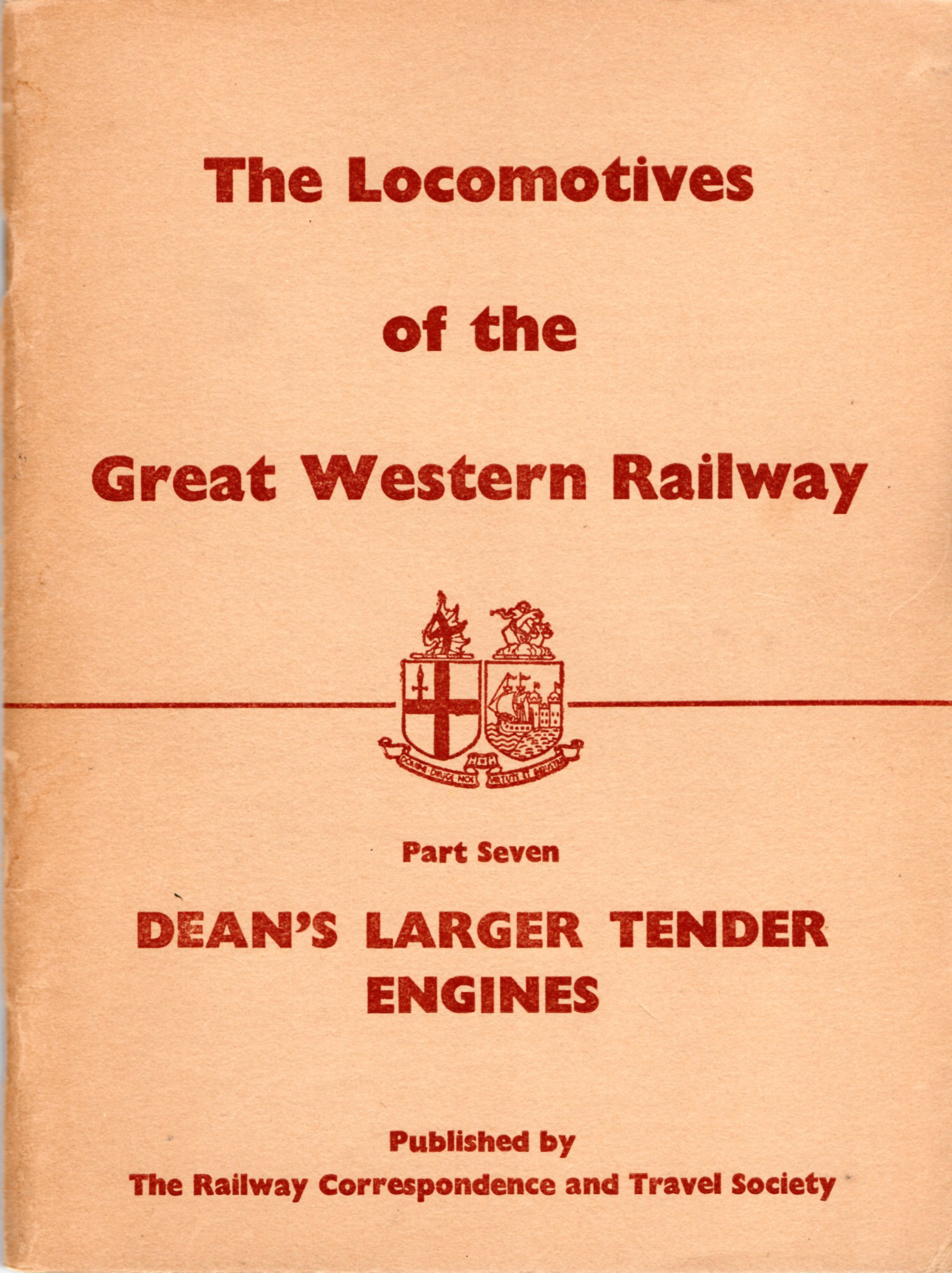 Image for Locomotives of the Great Western Railway: Part Seven - Dean's Larger Tender Engines