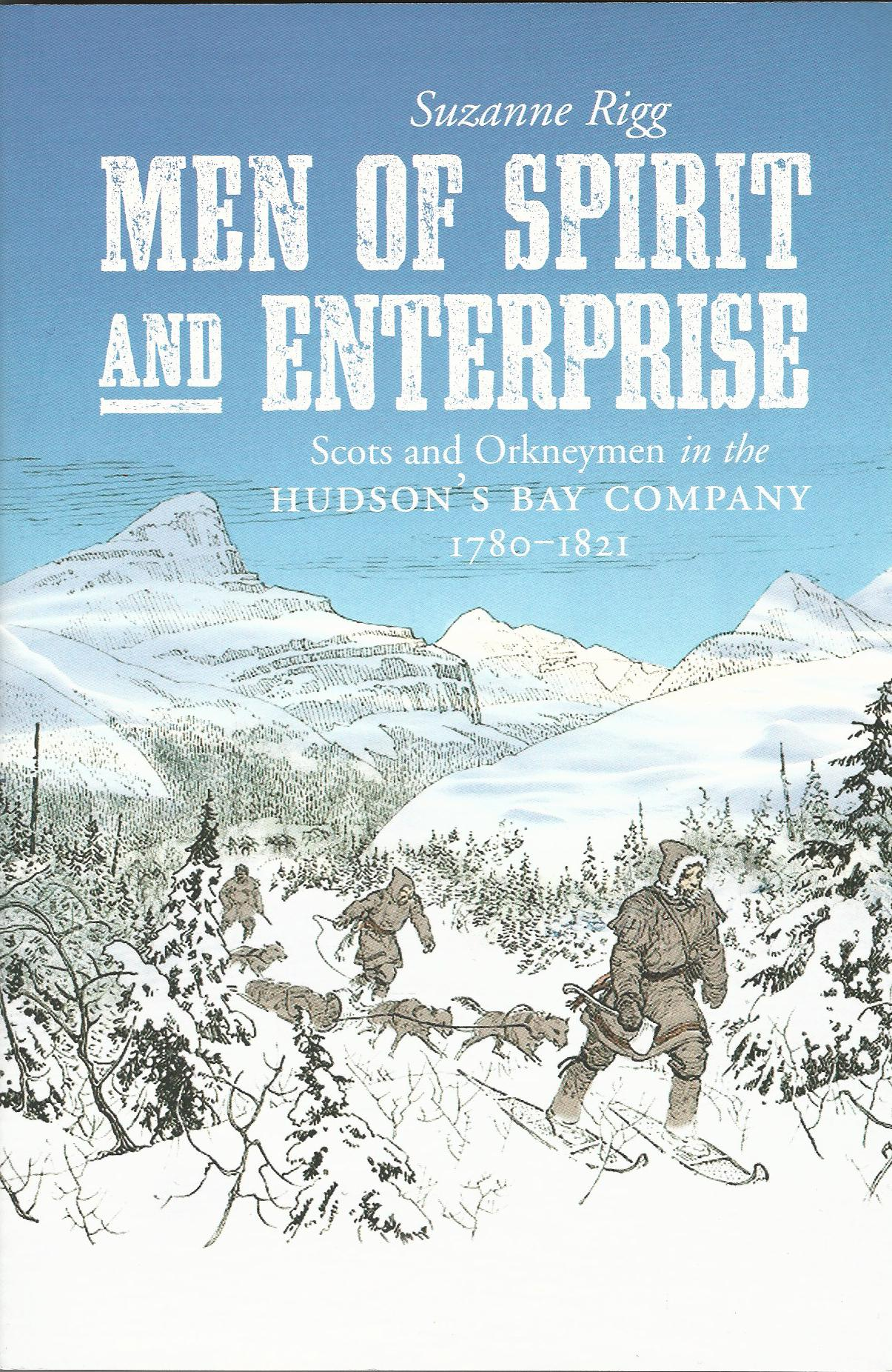 Image for Men of Spirit and Enterprise: Scots and Orkneymen in the Hudson's Bay Company, 1780-1821