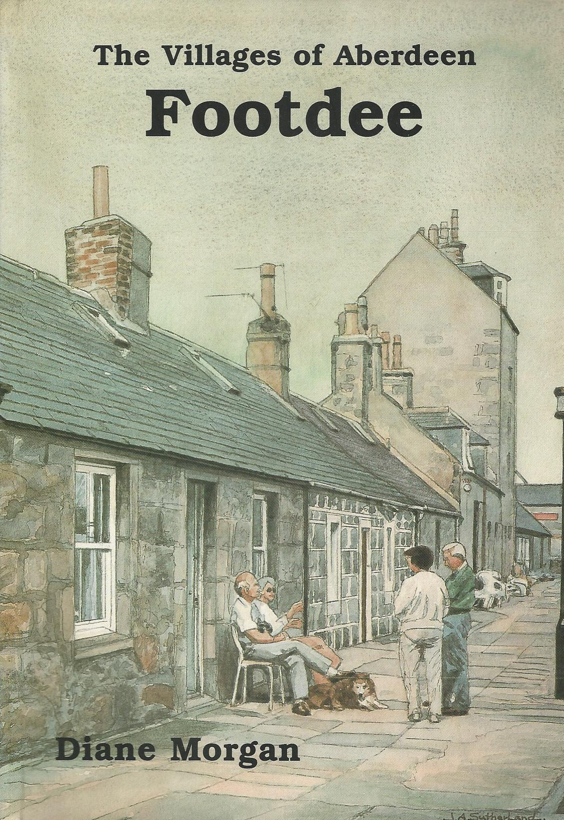 Image for The Villages of Aberdeen: Footdee and Her Shipyards
