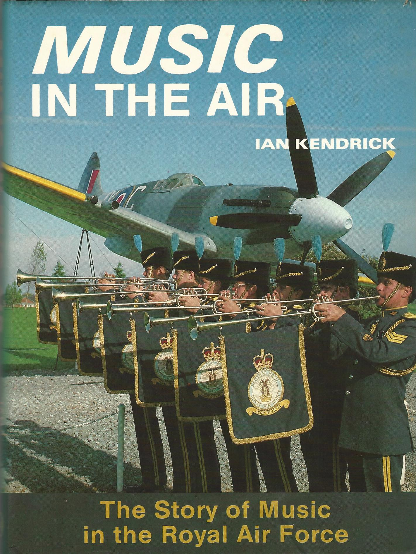 Image for Music in the Air: The Story of Music in the Royal Airforce.