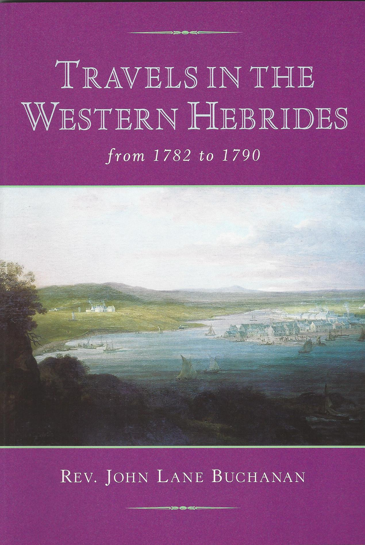 Image for Travels in the Western Isles from 1782 to 1790