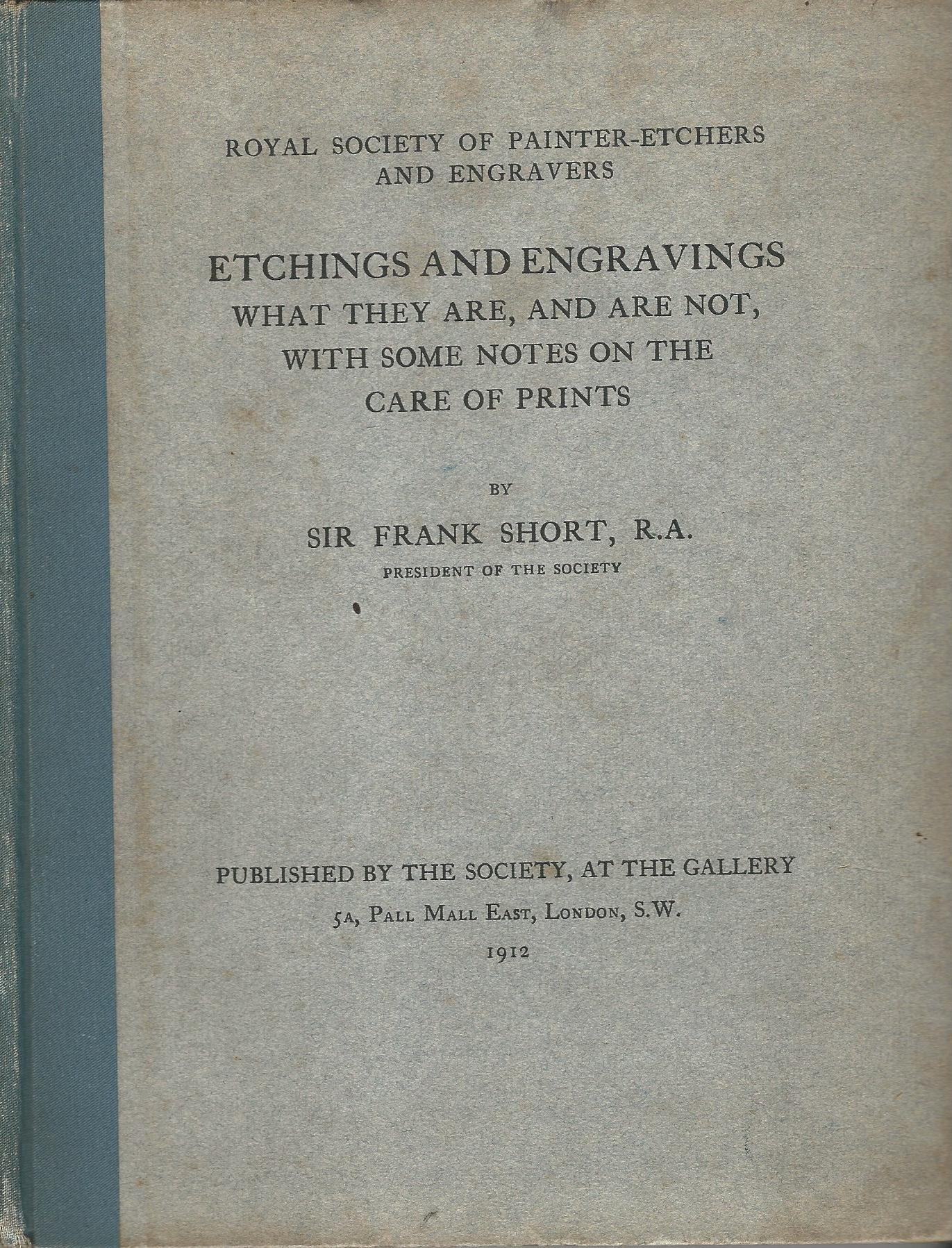 Image for Etchings and Engravings, What They Are, and Are Not, with Some Notes on the Care of Prints.