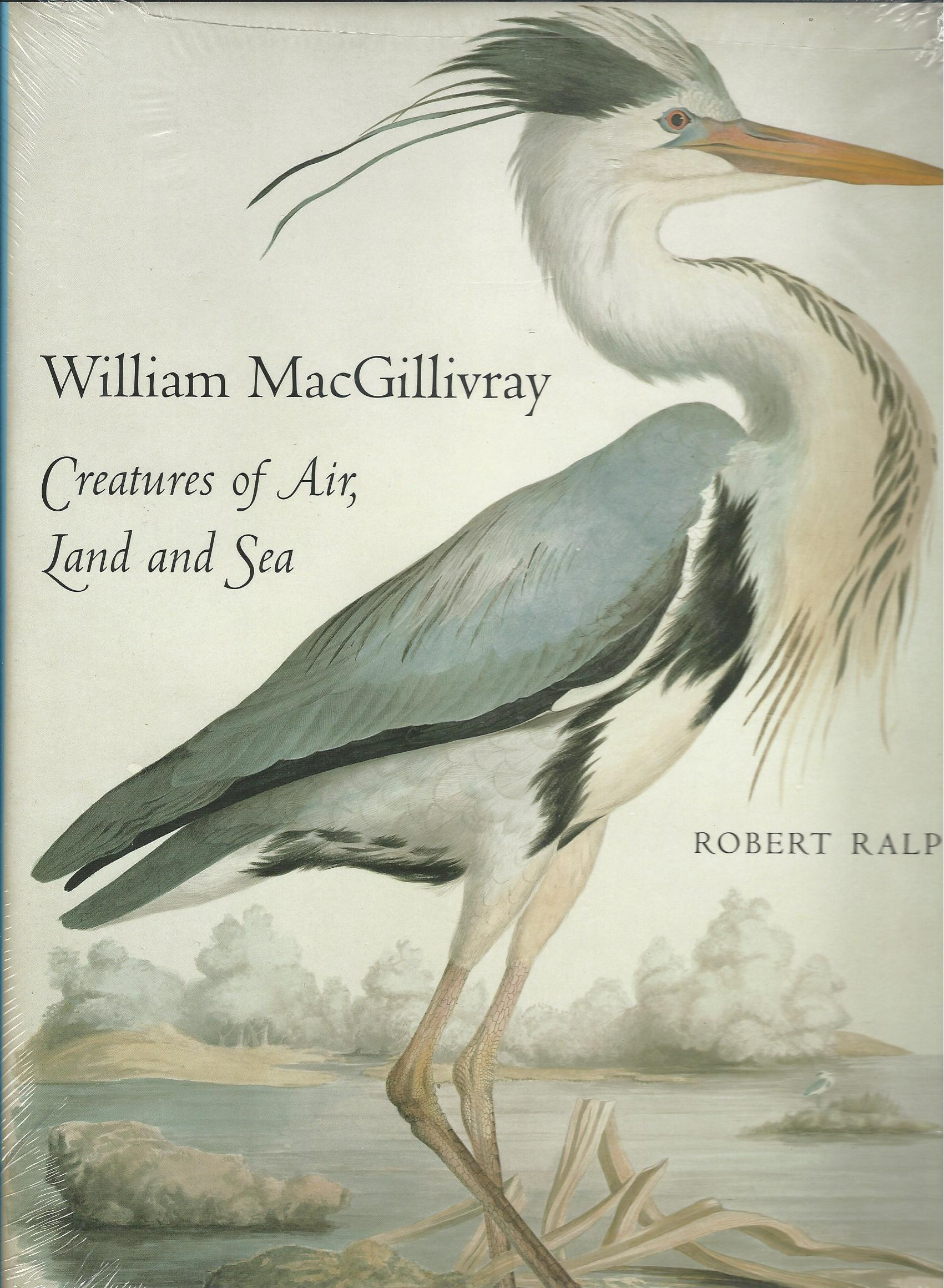 Image for William MacGillivray, Creatures of Air, Land and Sea.