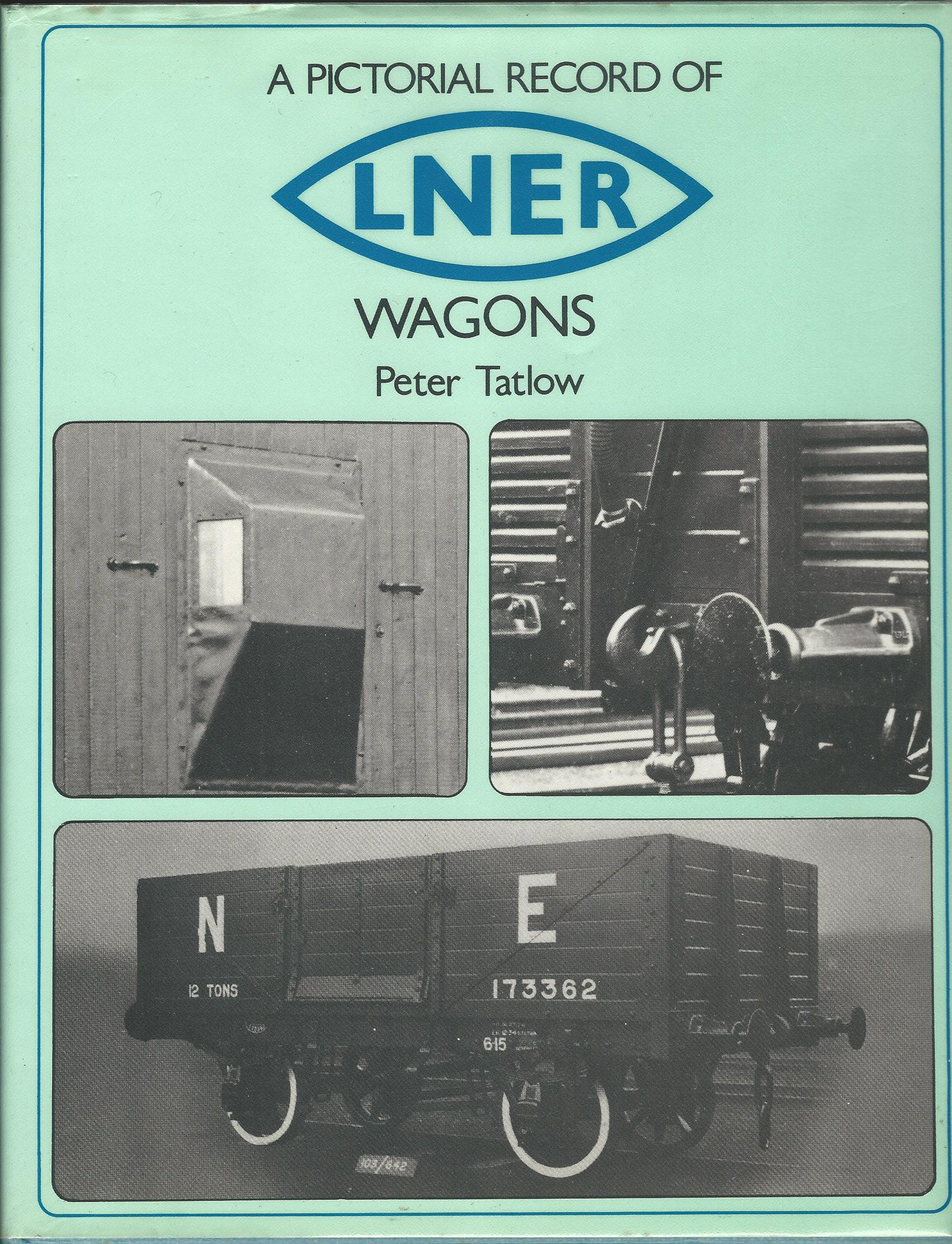 Image for A Pictorial Record of LNER Wagons