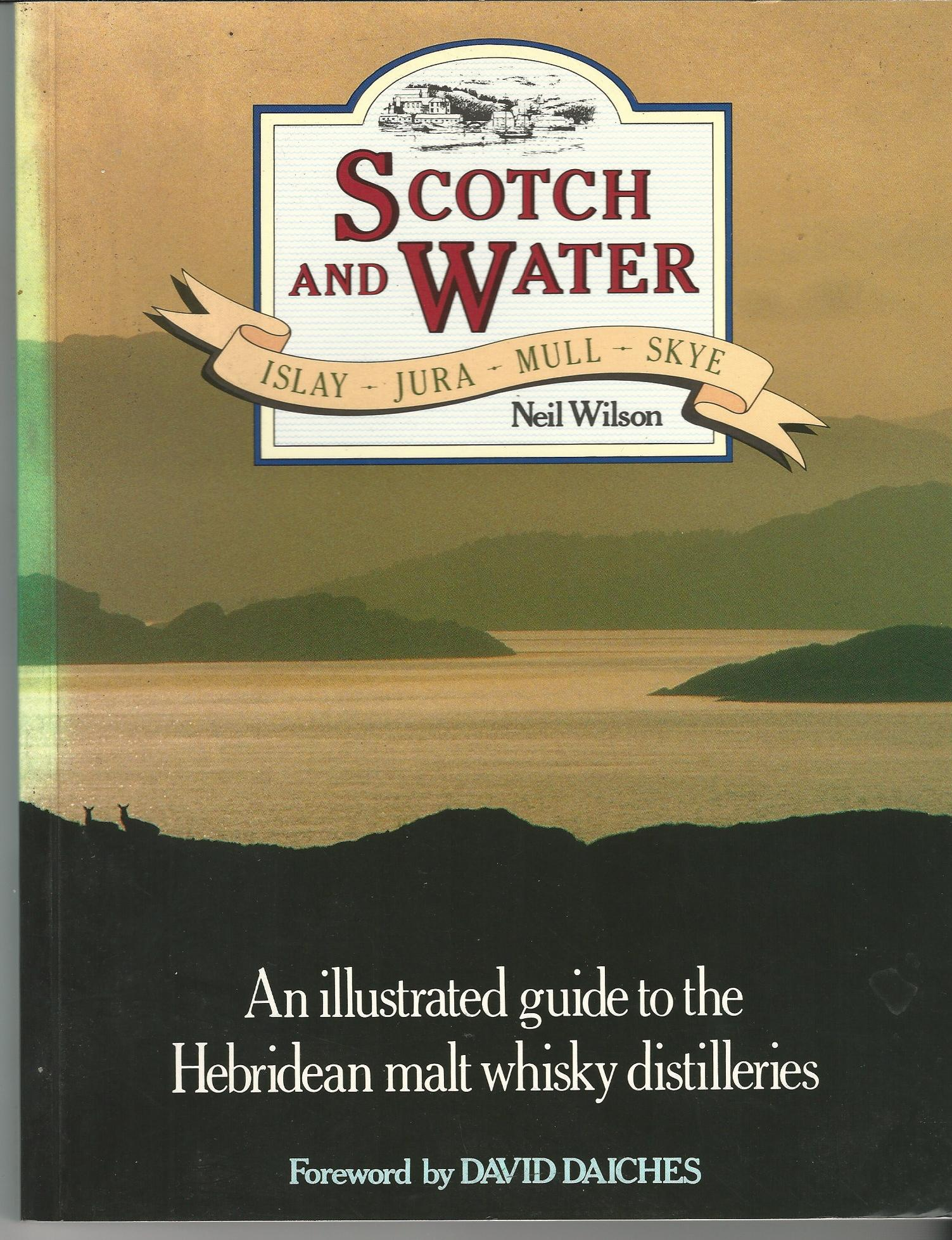 Image for Scotch and Water: Islay, Jura, Mull, Skye.
