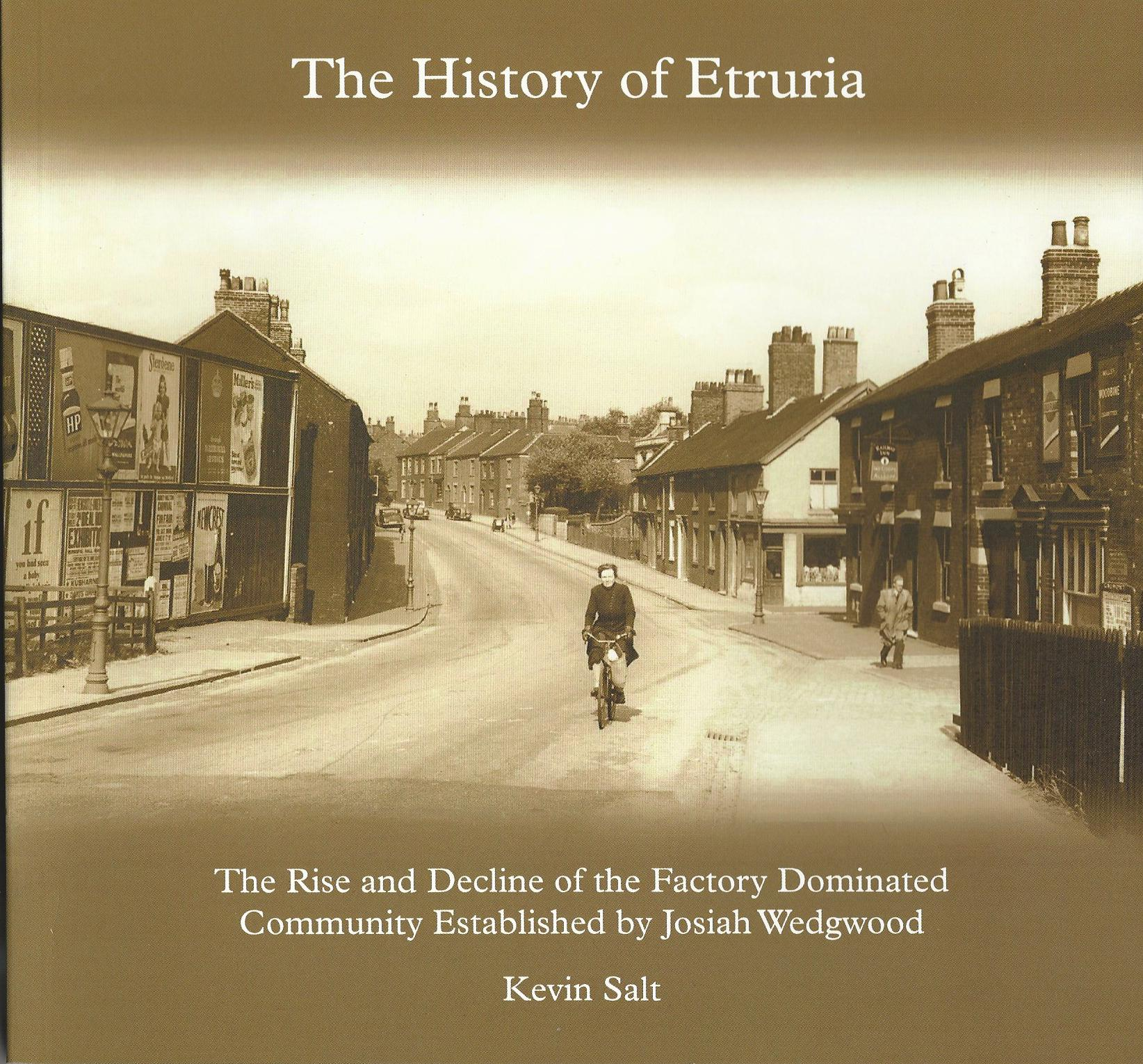 Image for The History of Etruria: The Rise and Decline of the Factory Dominated Community Established by Josiah Wedgewood