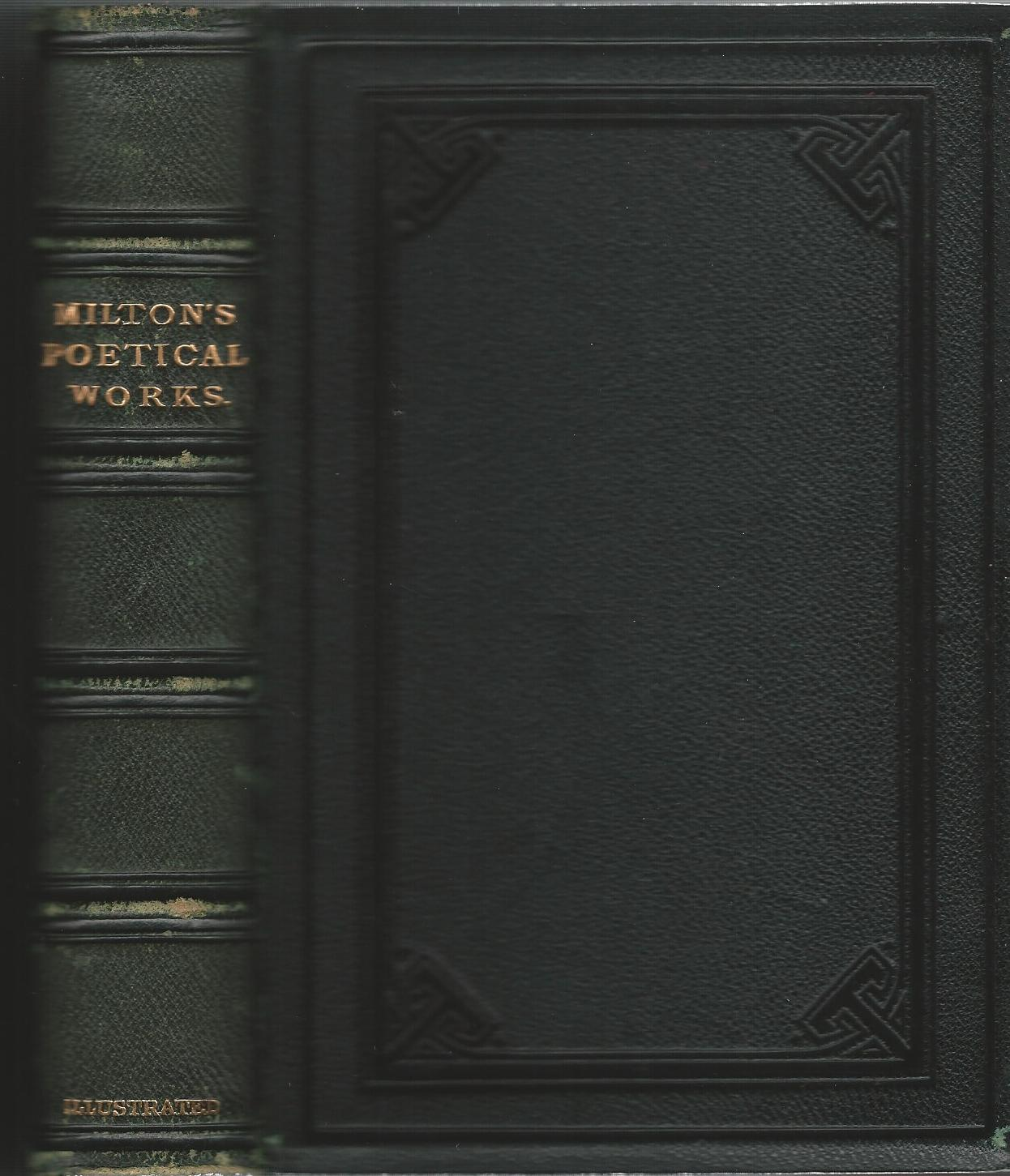 Image for The Poetical Works of John Milton Reprinted from the Chandos Poets, with Memoir, Explanatory Notes, &c.
