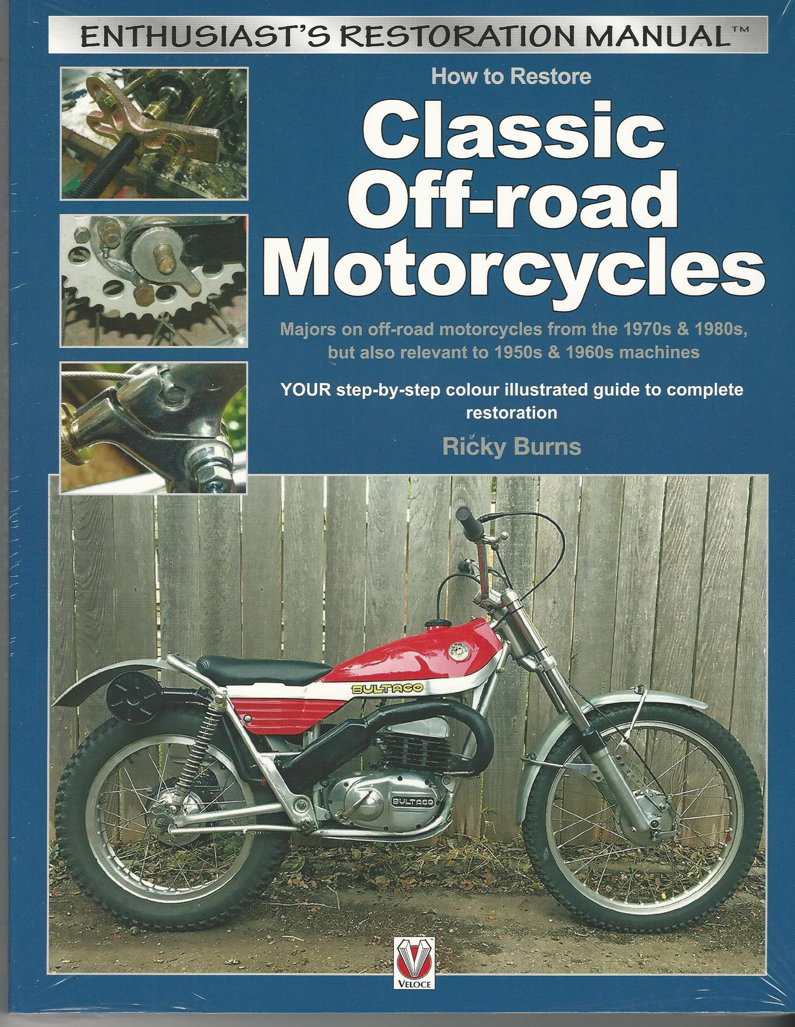 Image for How to Restore Classic Off-road Motorcycles: Majors on off-road motorcycles from the 1970s & 1980s, but also relevant to 1950s & 1960s machines (Enthusiast's Restoration Manual)
