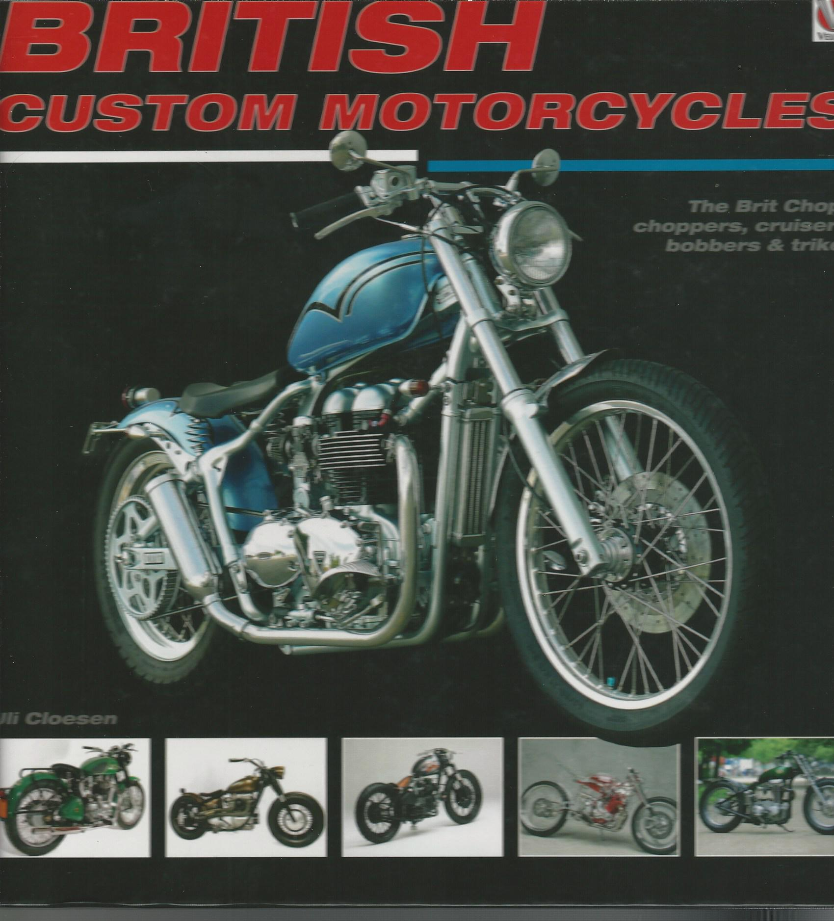 Image for British Custom Motorcycles: The Brit Chop - Choppers, Cruisers, Bobbers & Trikes.