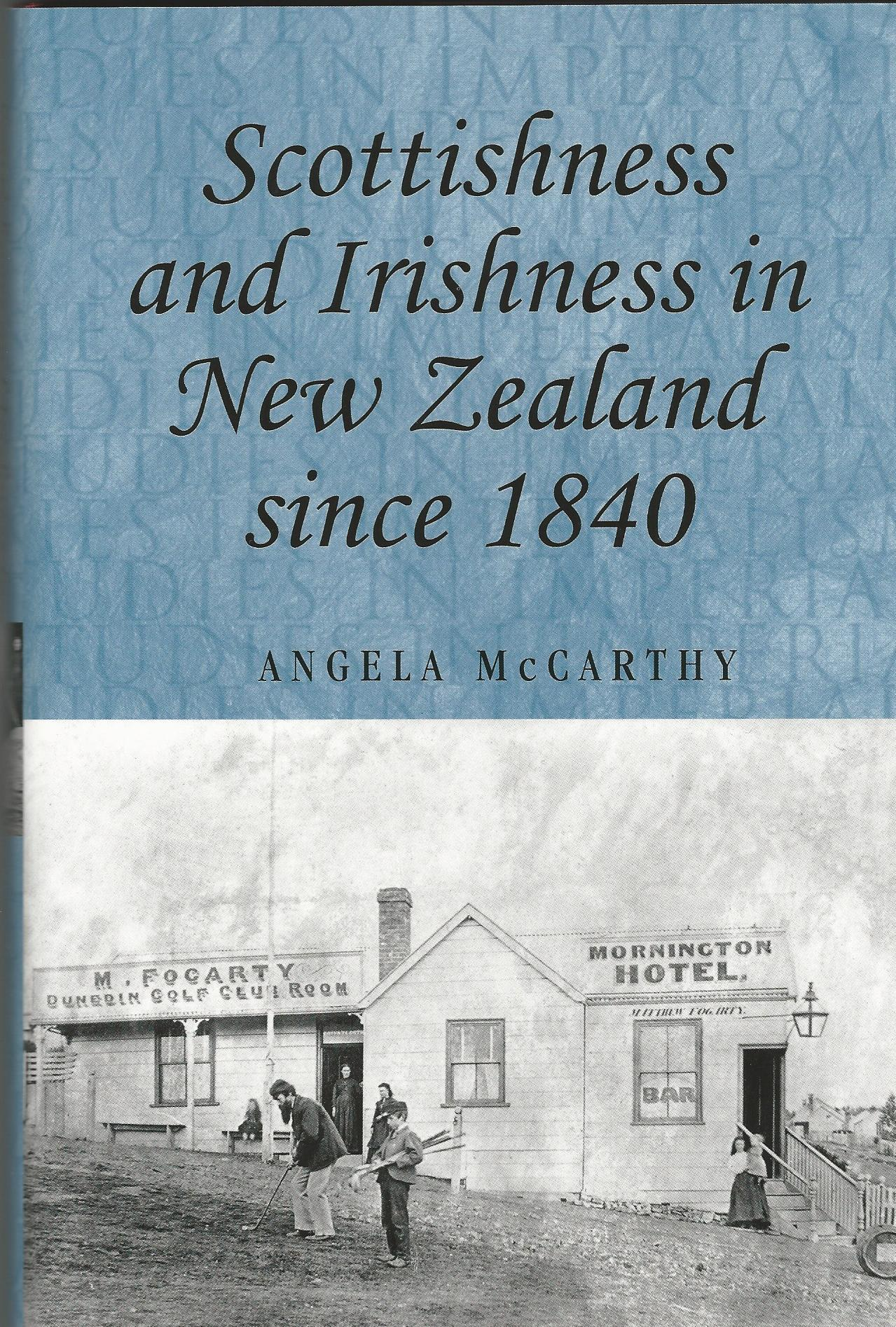 Image for Scottishness and Irishness in New Zealand since 1840 (Studies in Imperialism)