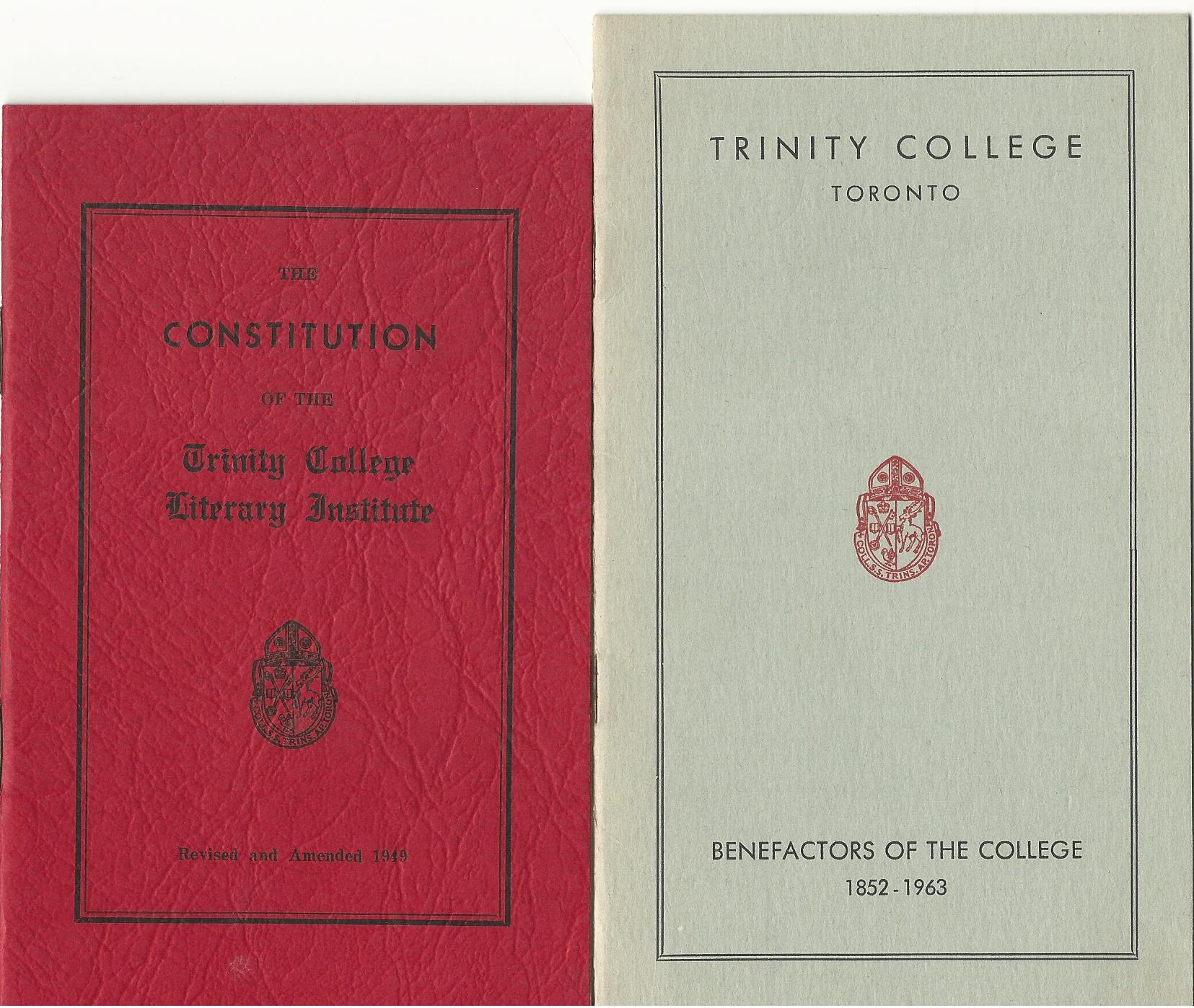 Image for Trinity College Toronto: Benefactors of the College 1852-1963 & The Constitution of the Trinity College Literary Institute 1949