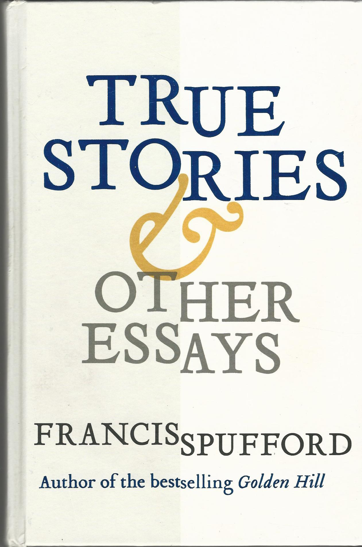 Image for True Stories: And Other Essays