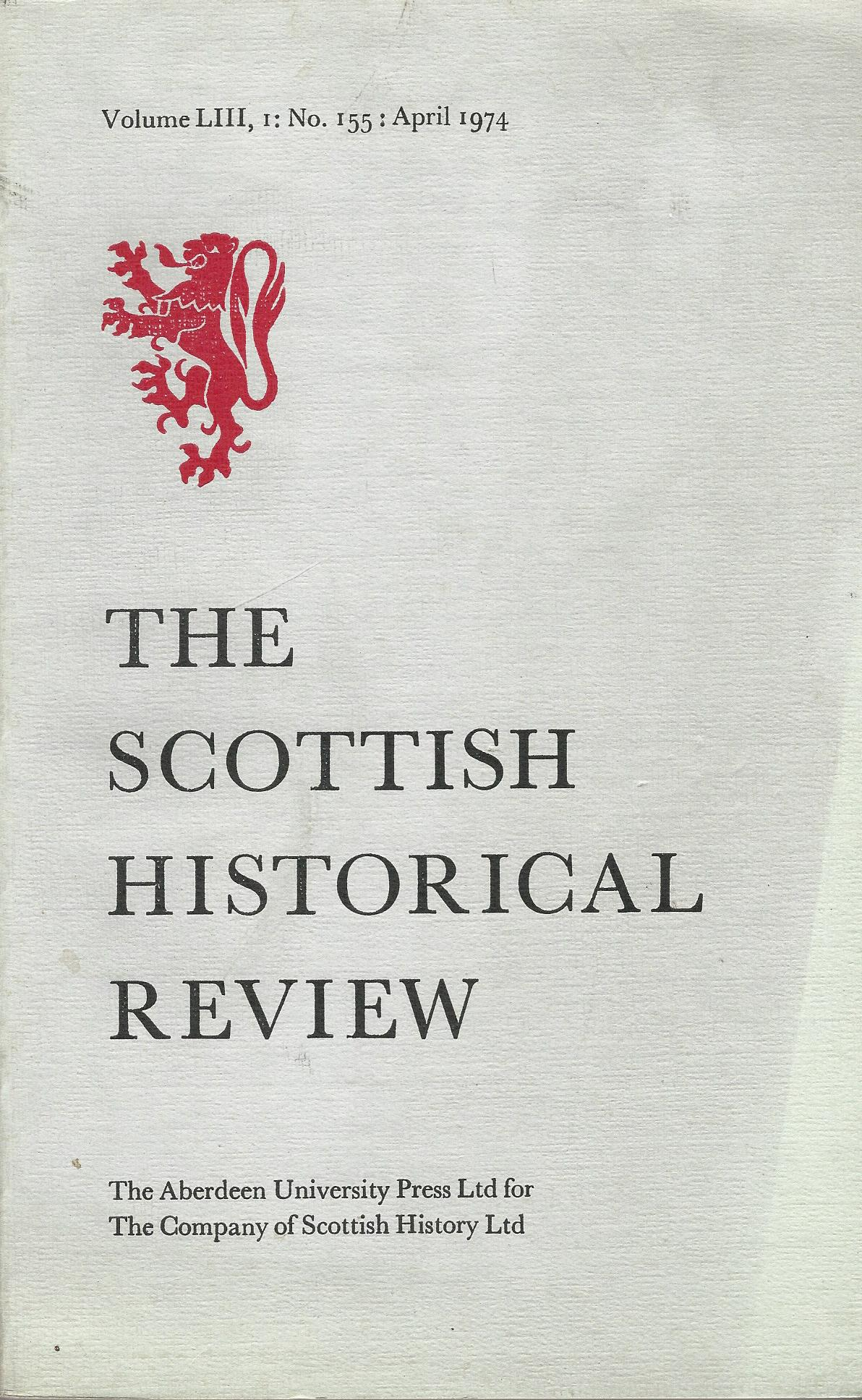 Image for The Scottish Historical Review Volume LII, 1: No. 155: April 1974