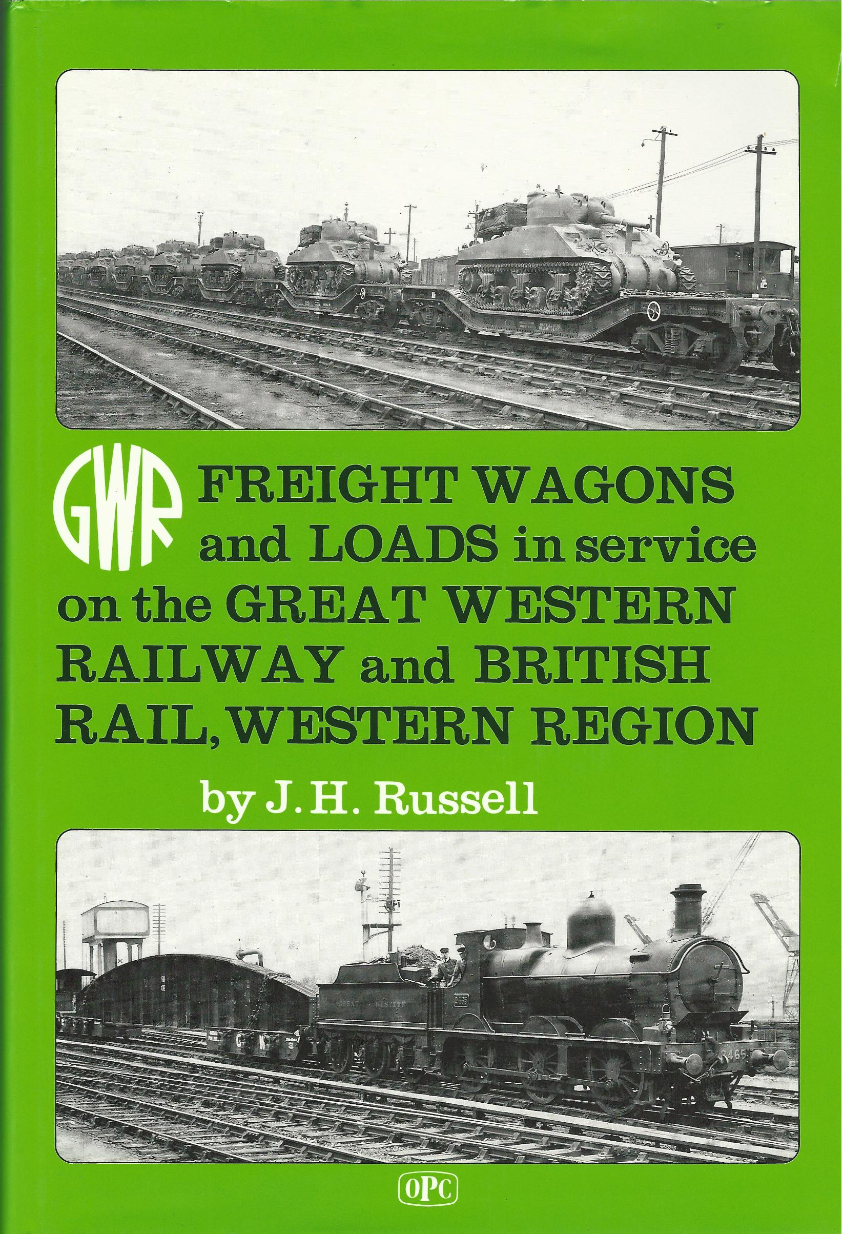 Image for Freight Wagons and Loads in Service on the Great Western Railway and British Rail, Western Region