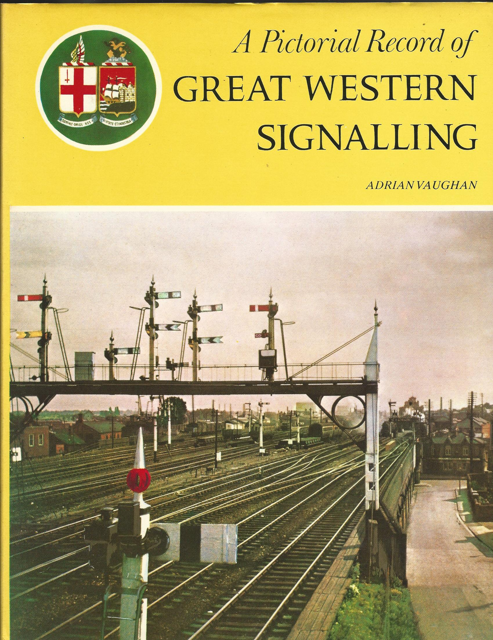 Image for A Pictorial Record of Great Western Signalling
