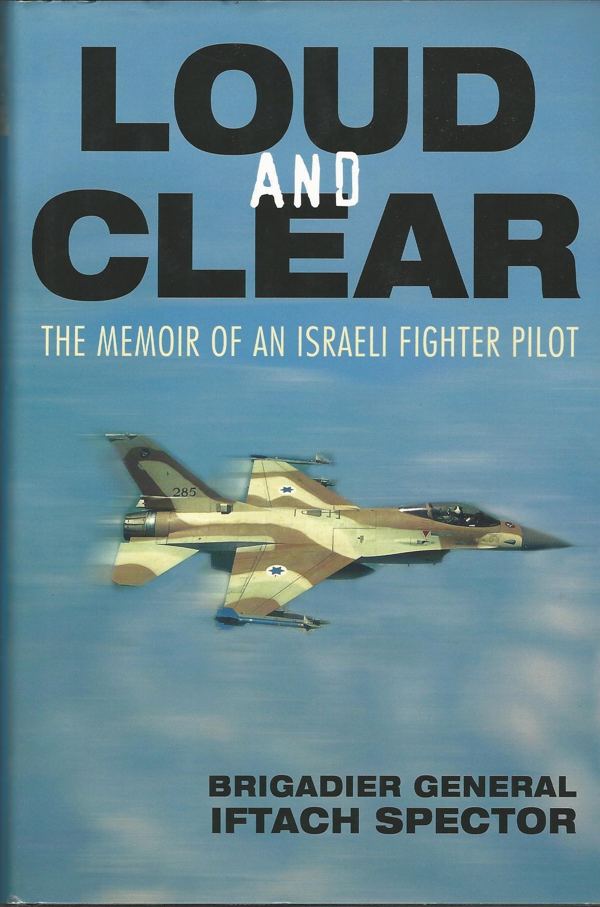 Image for Loud and Clear: The Memoir of an Israeli Fighter Pilot