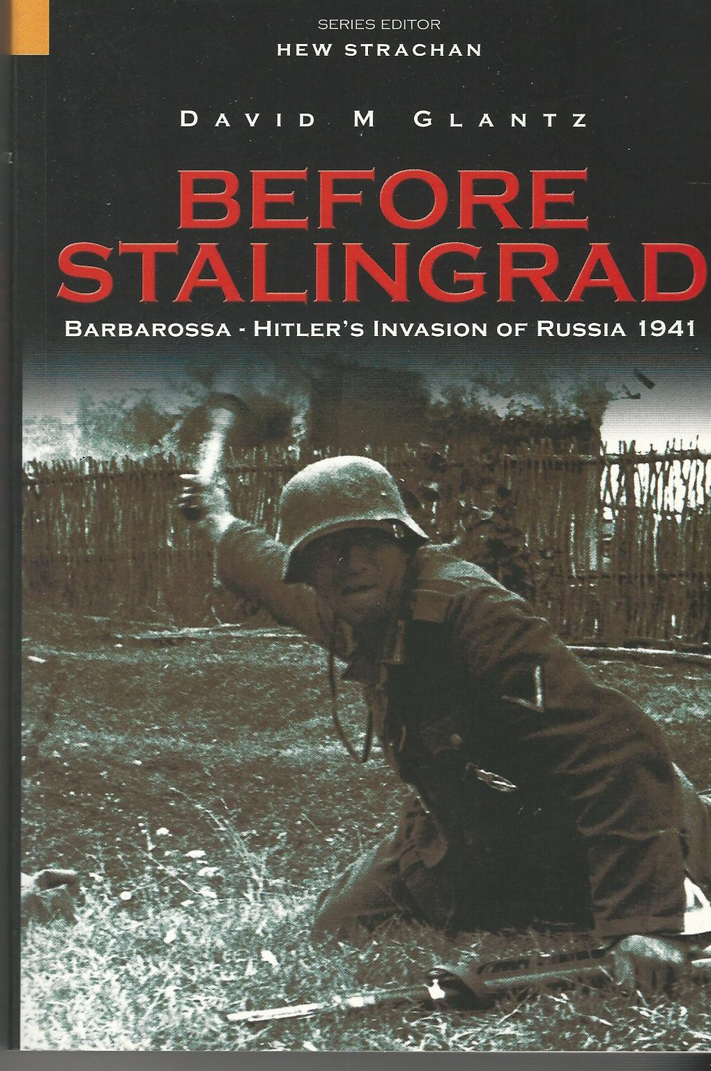 Image for Before Stalingrad: Barbarossa, Hitler's Invasion of Russia 1941 (Battles & Campaigns)