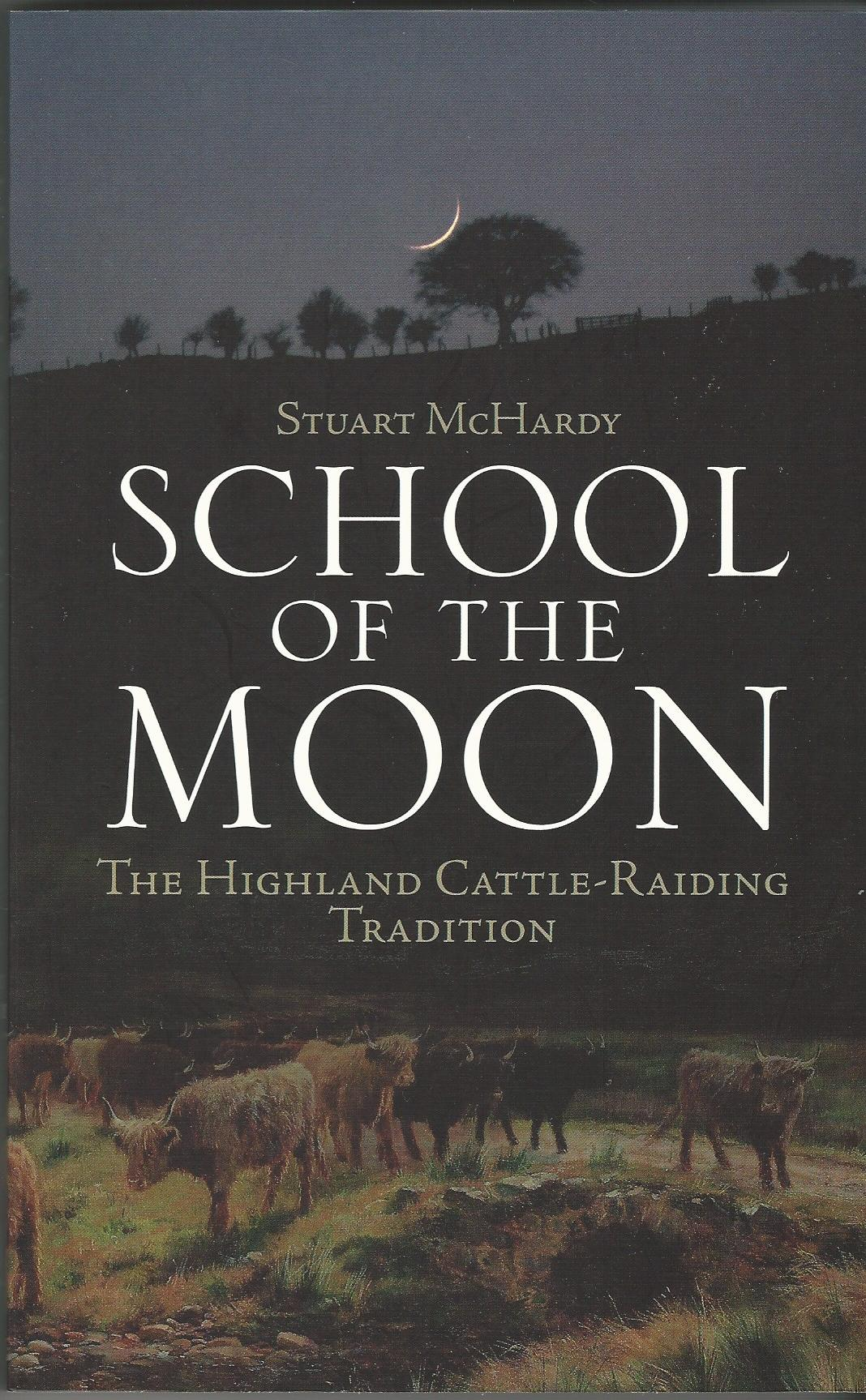 Image for School of the Moon: The Highland Cattle-raiding Tradition