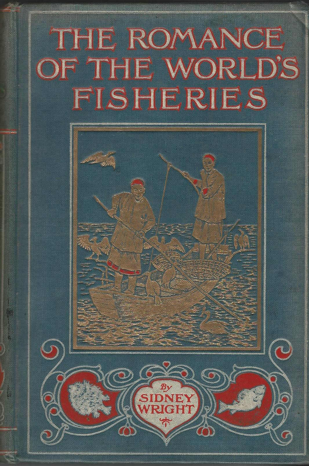 Image for The Romance of the World's Fisheries