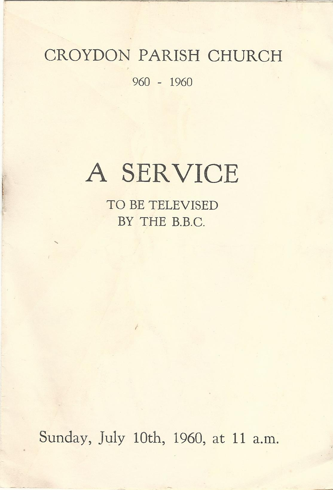 Image for Croydon Parish Church 960-1960 - A Service to by Televised by the B.B.C. - Sunday, July 10th, 1960, at 11 a.m.
