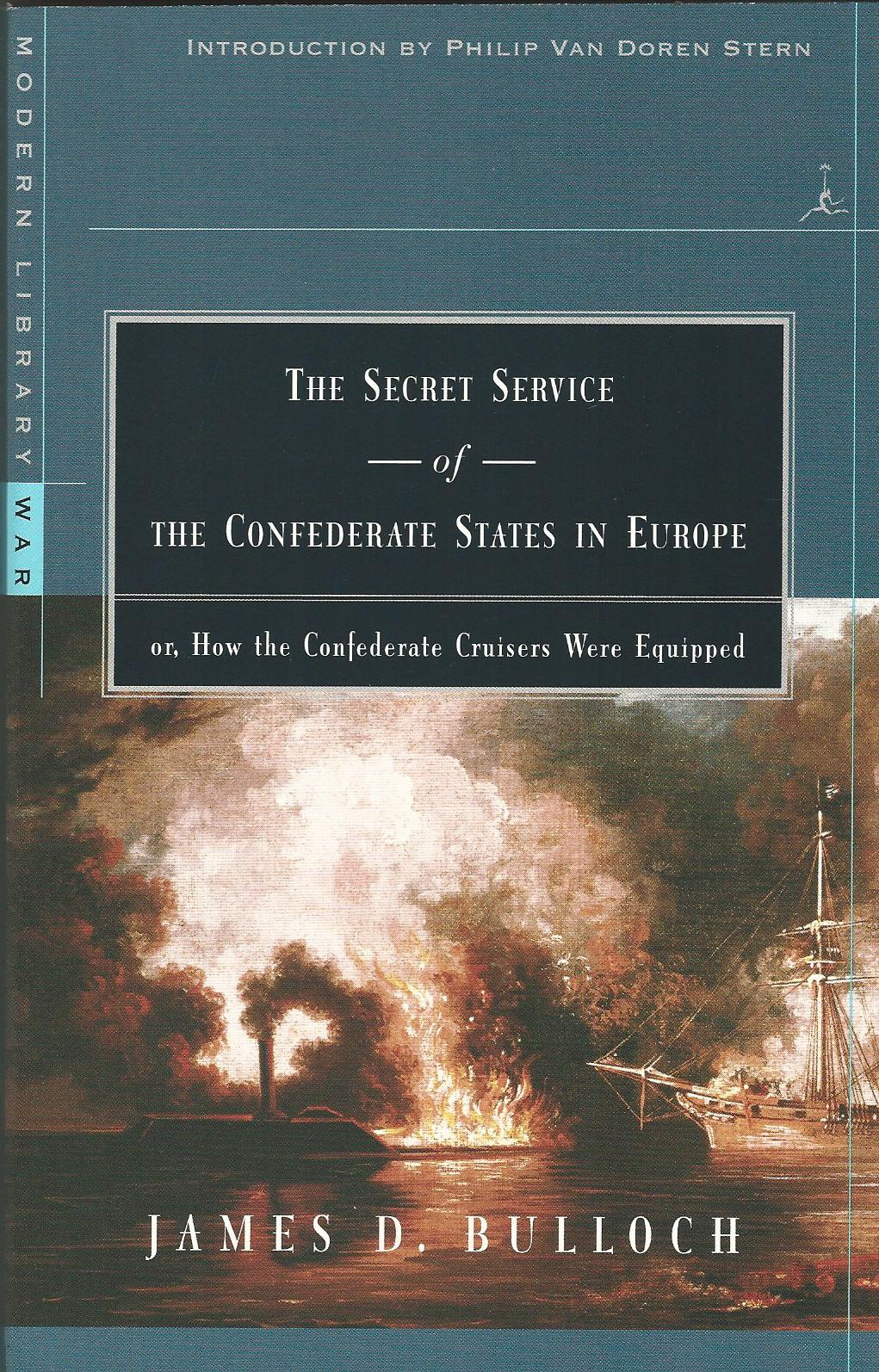 Image for The Secret Service of the Confederate States in Europe, Or, How the Confederate Cruisers Were Equipped (Modern Library)
