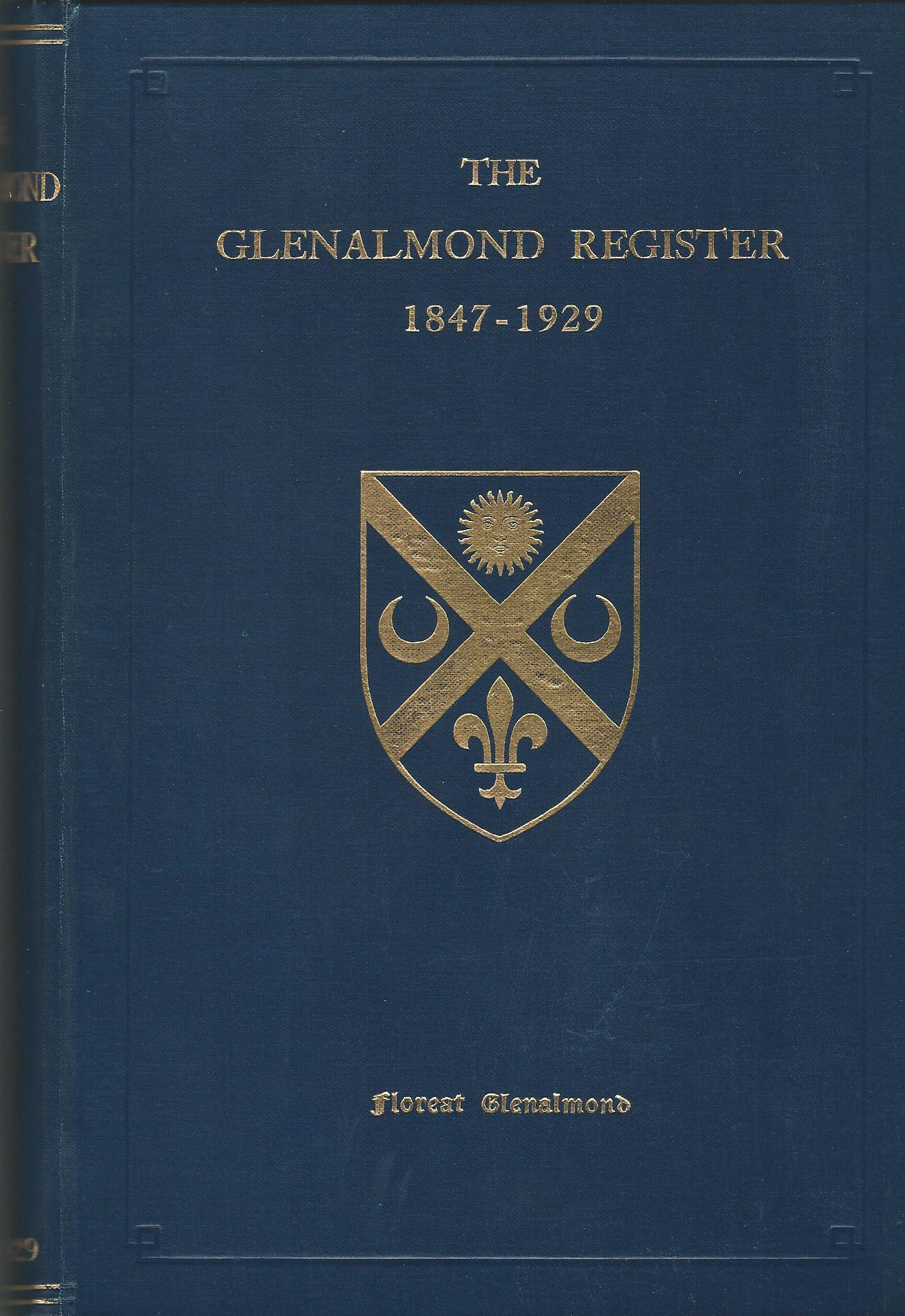 Image for The Glenalmond Register - A Record of All those Who Have Entered Trinity College Glenalmond 1847-1929